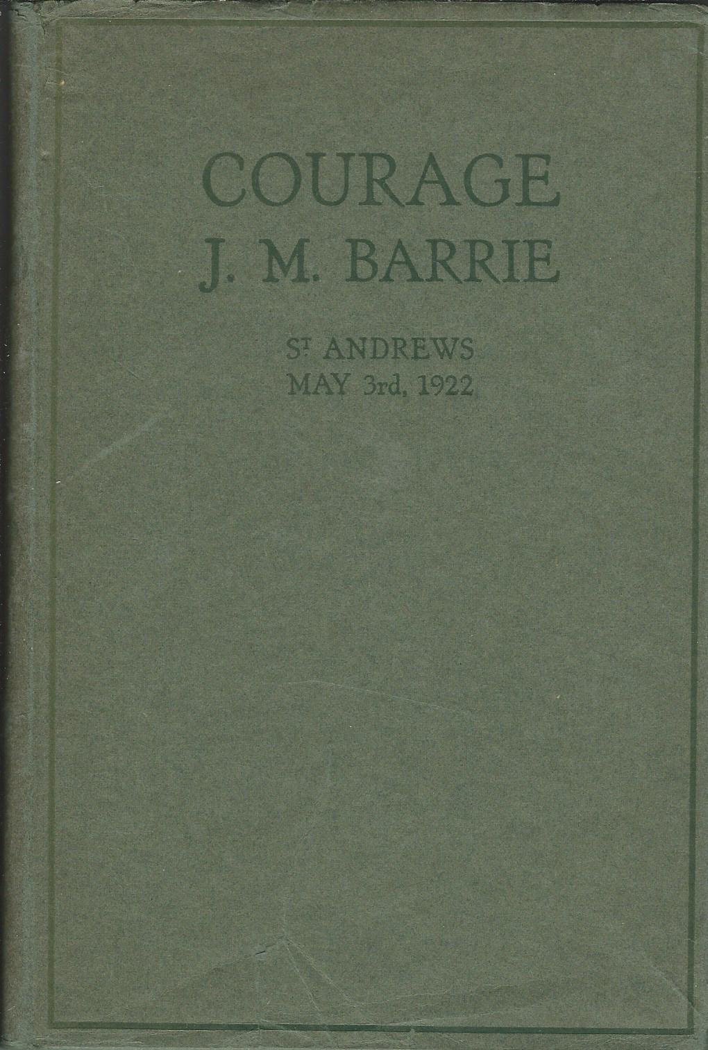 Image for Courage: The Rectorial Address Delivered at St.Andrews University May 3rd 1922.
