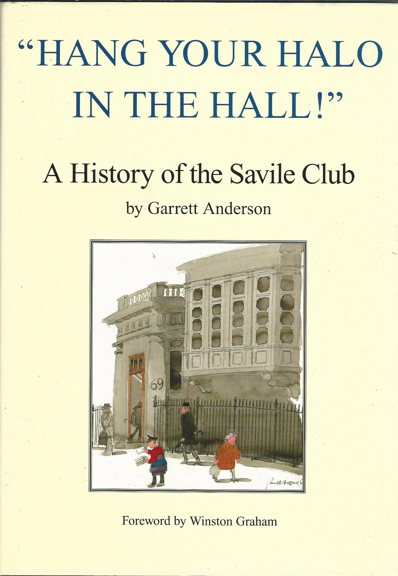 Image for Hang your Halo in the Hall: A History of The Savile Club from 1868.