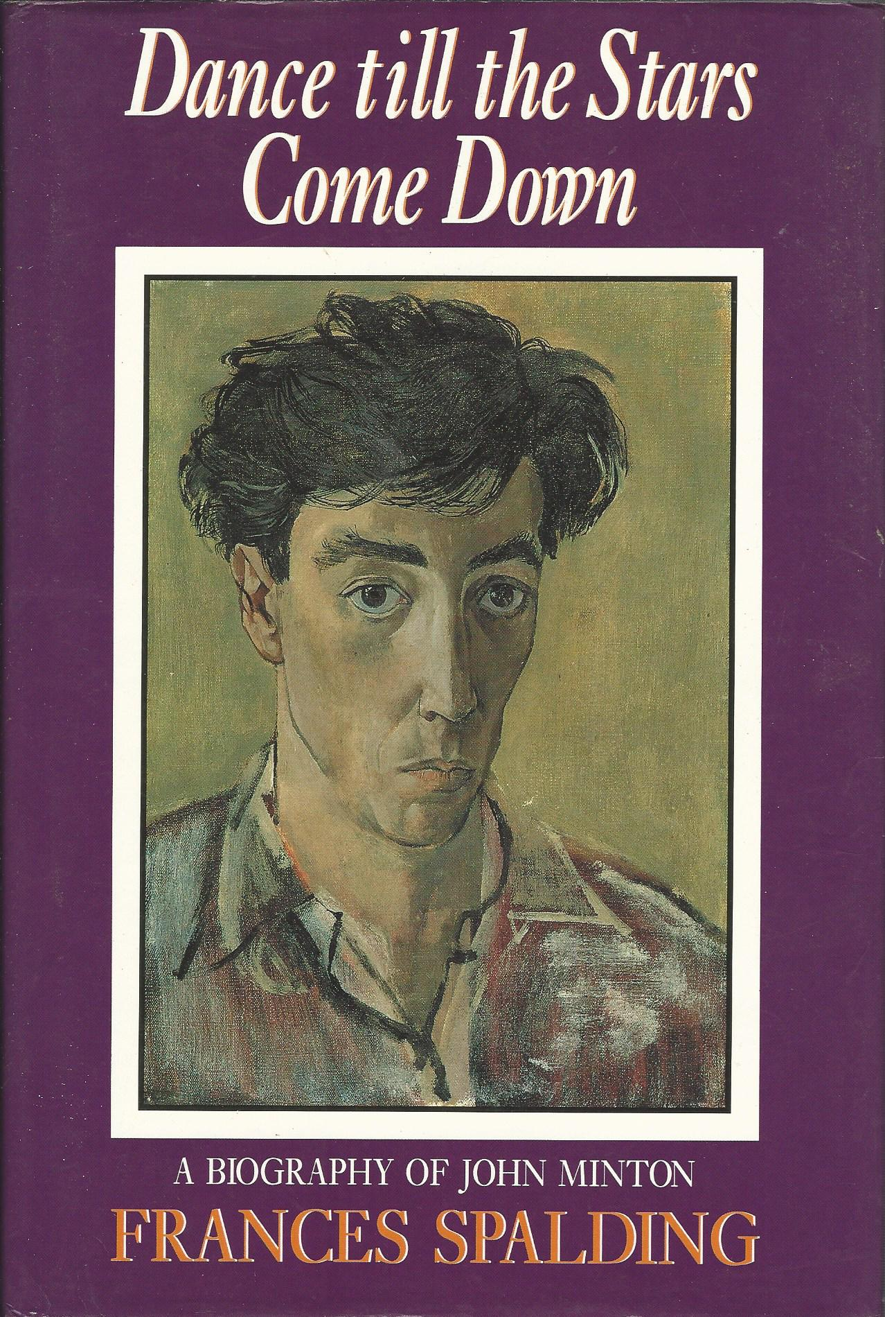 Image for Dance Till the Stars Come Down: A Biography of John Minton.