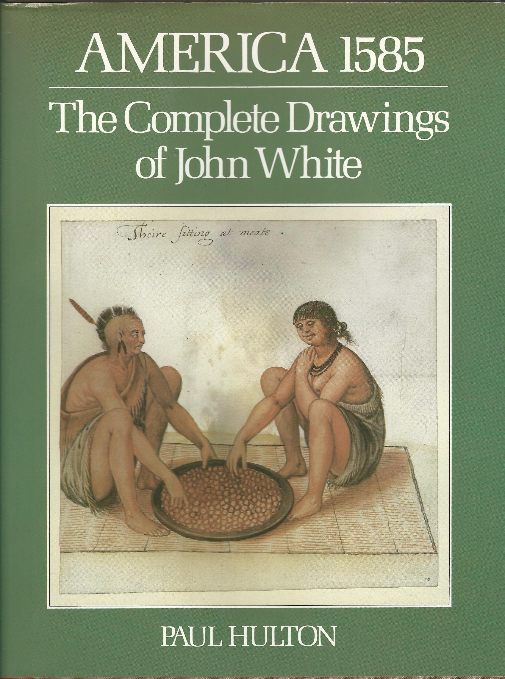 Image for America 1585: The Complete Drawings of John White