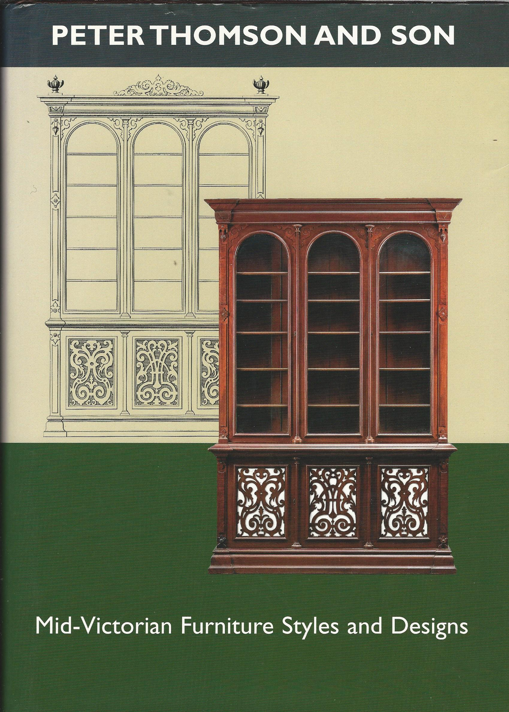 Image for Peter Thomson and Son: Mid-Victorian Furniture Designs for the Student and Artisan.