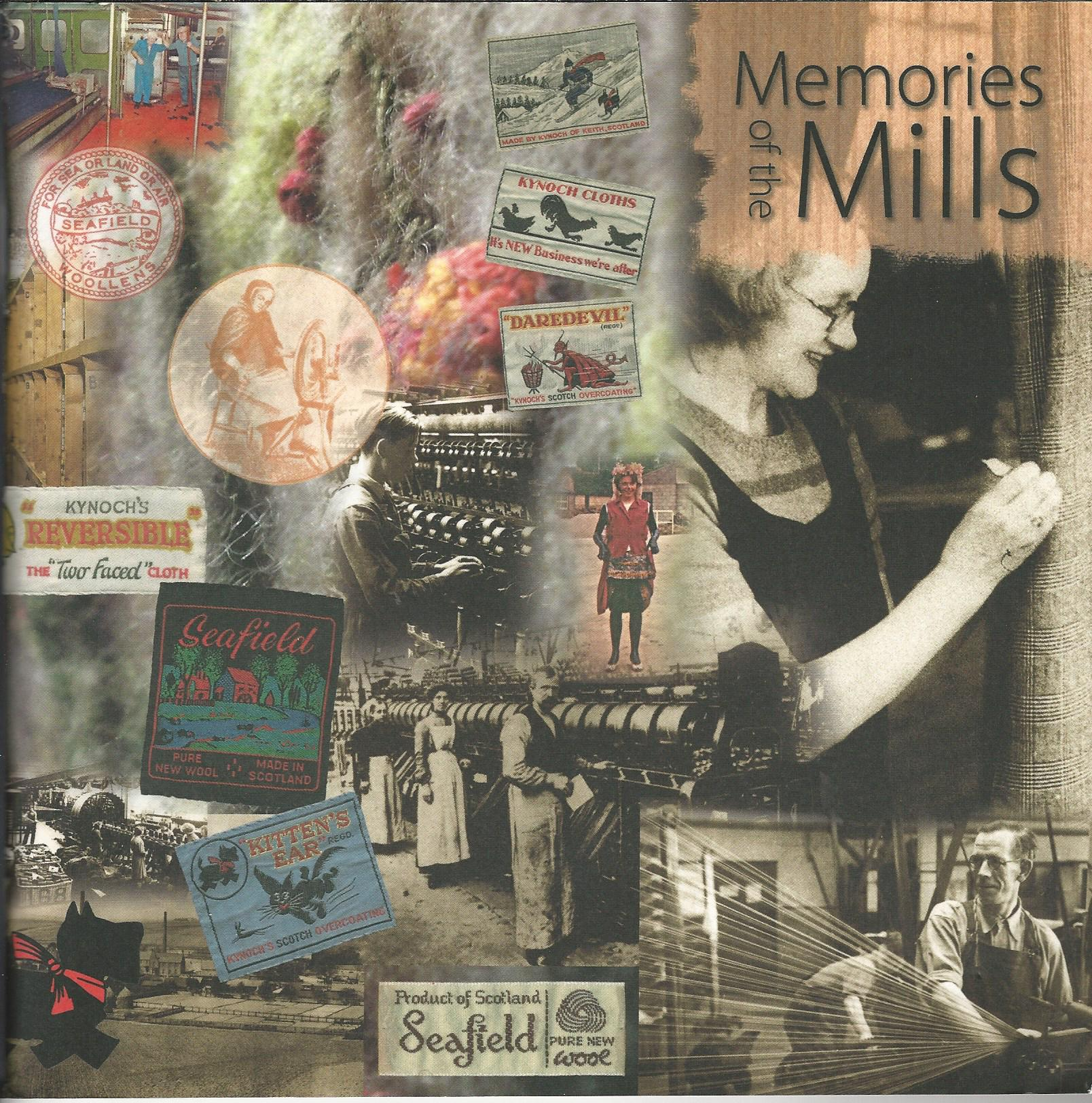 Image for Memories of the Mills: Celebrating 200 Years of Textiles in Keith.