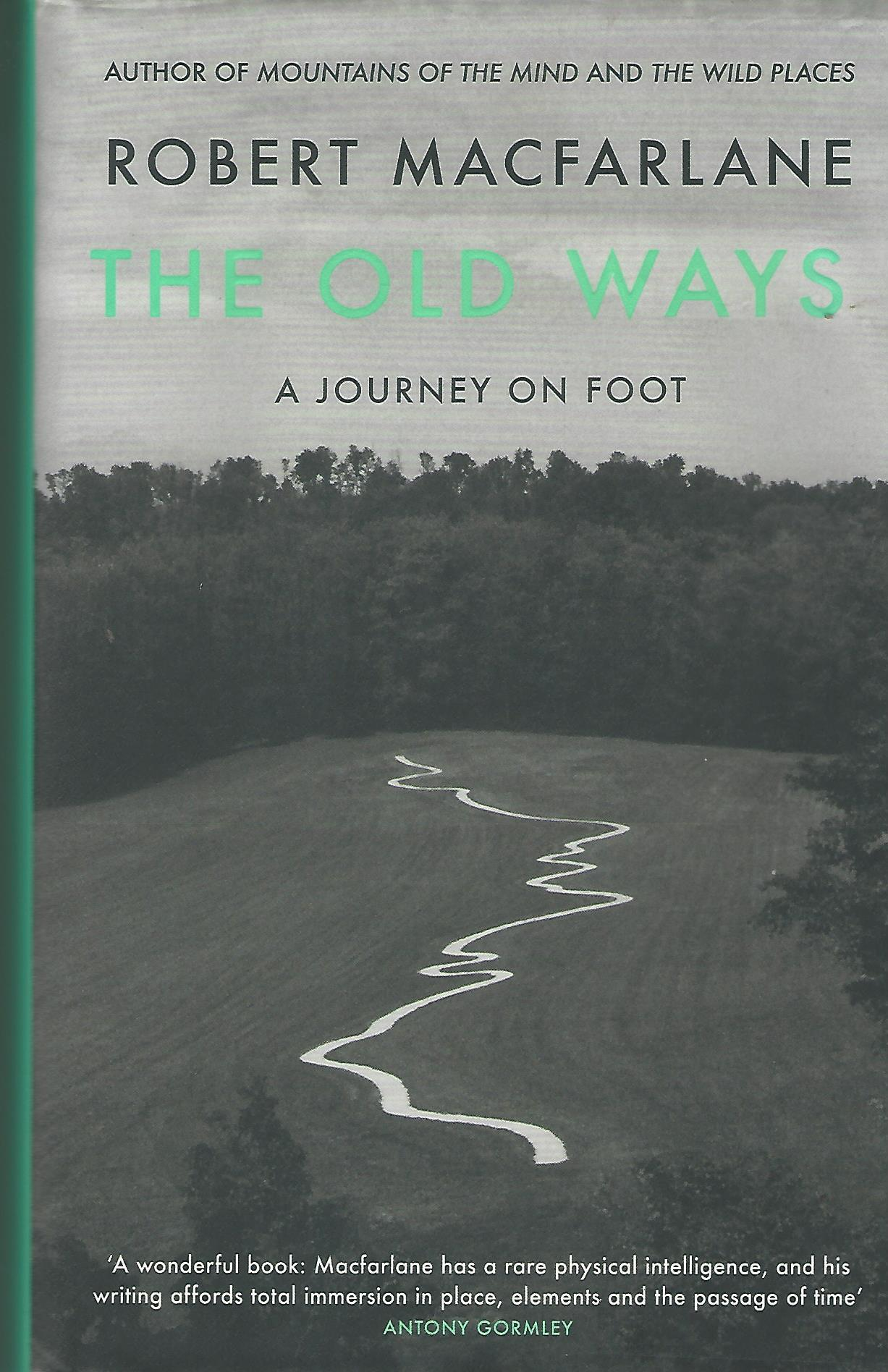 Image for The Old Ways: A Journey On Foot.
