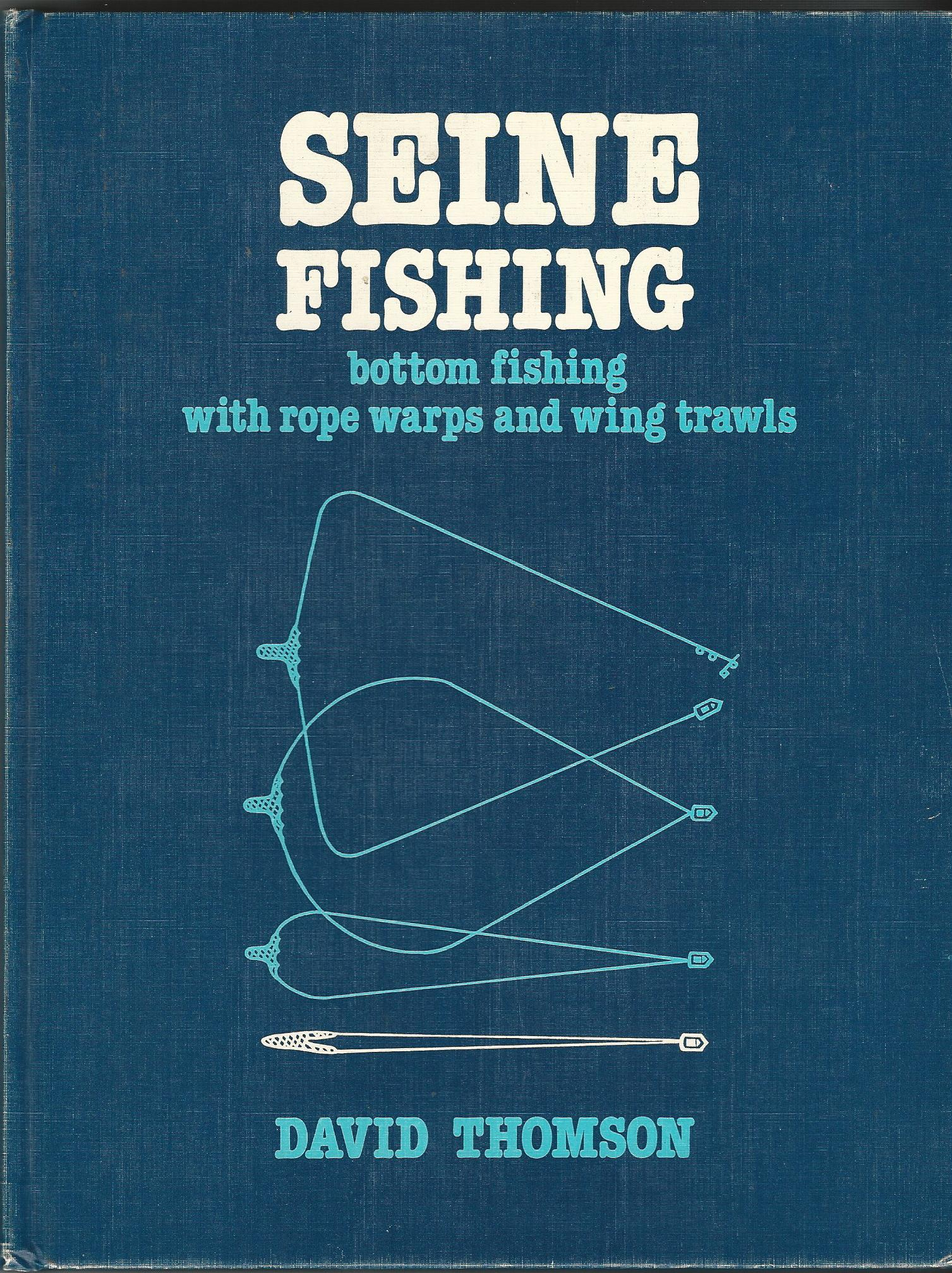 Image for Seine Fishing: Bottom Fishing with Rope Warps and Wing Trawls