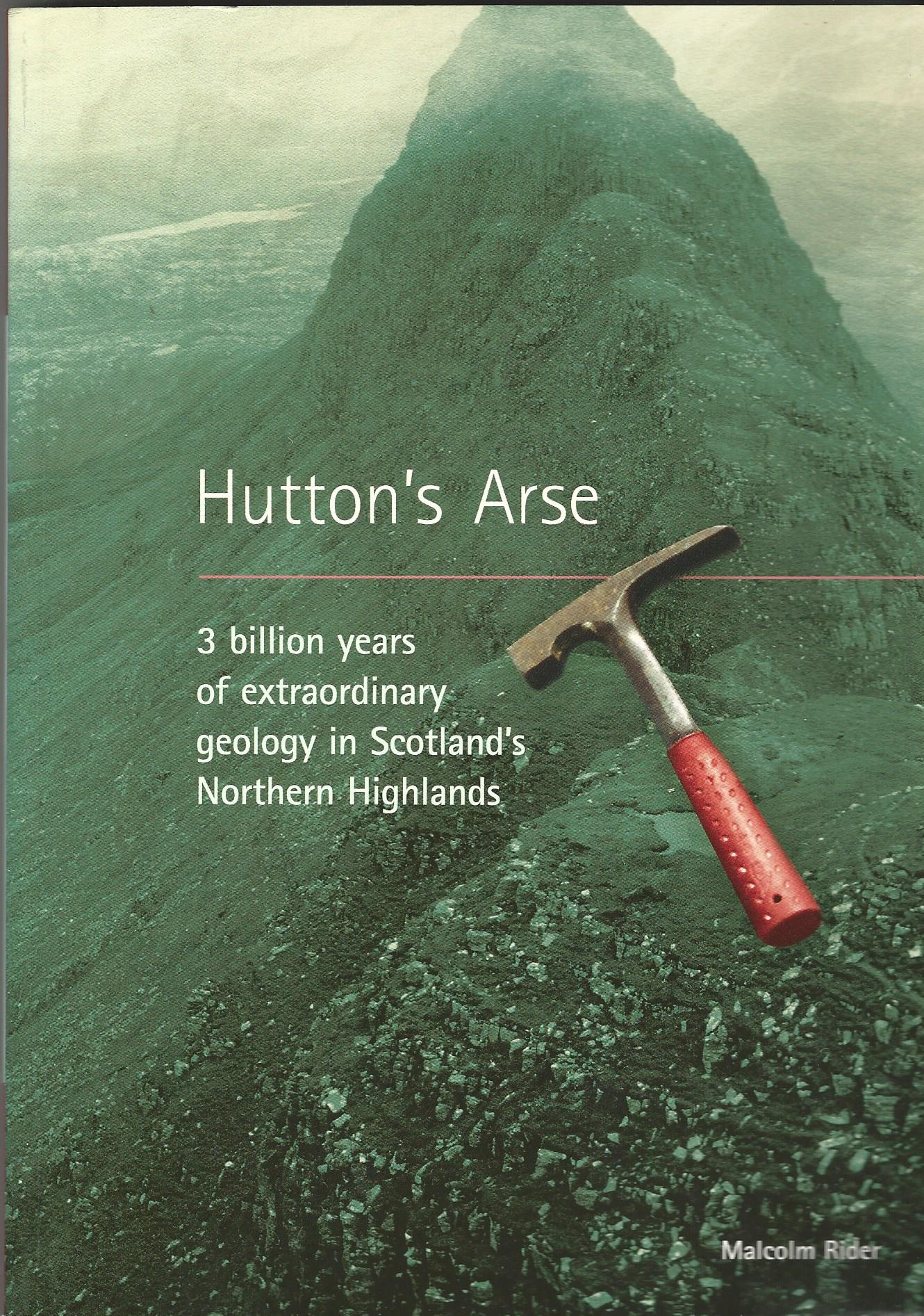 Image for Hutton's Arse: 3 Billion Years of Extraordinary Geology in Scotland's Northern Highlands
