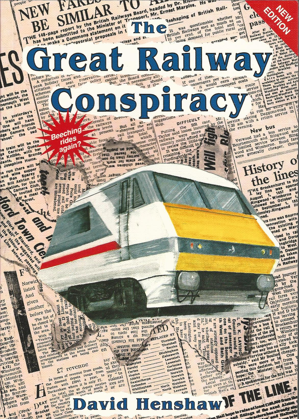 Image for The Great Railway Conspiracy: The fall and rise of Britain's railways since the 1950s