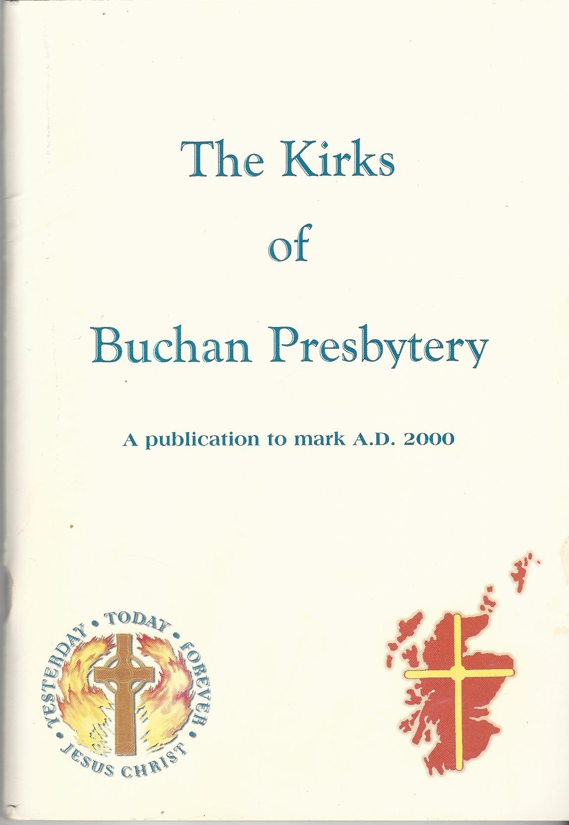Image for The Kirks of Buchan Presbytery: A Publication to Mark A.D. 2000