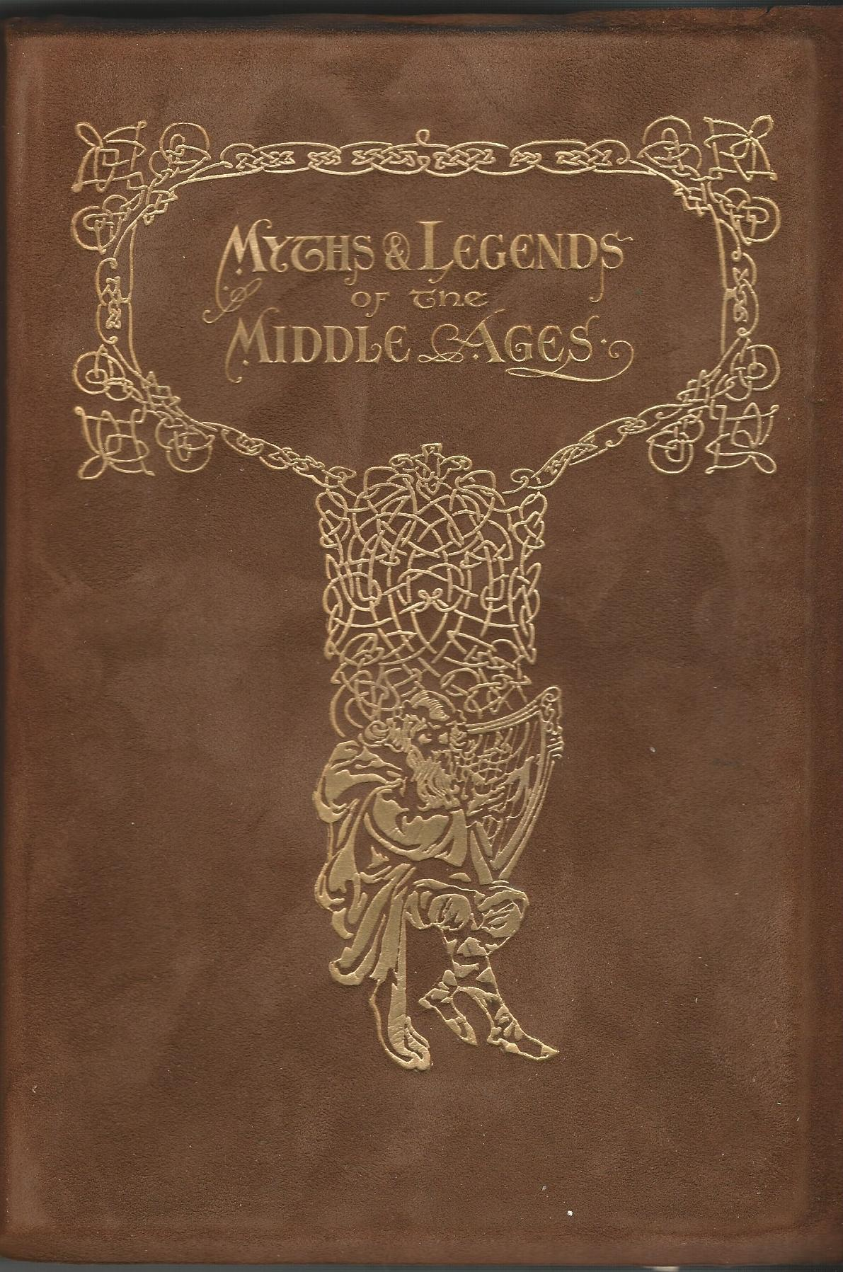 Image for Myths and Legends of the Middle Ages: Their Origin and Influence on Literature and Art