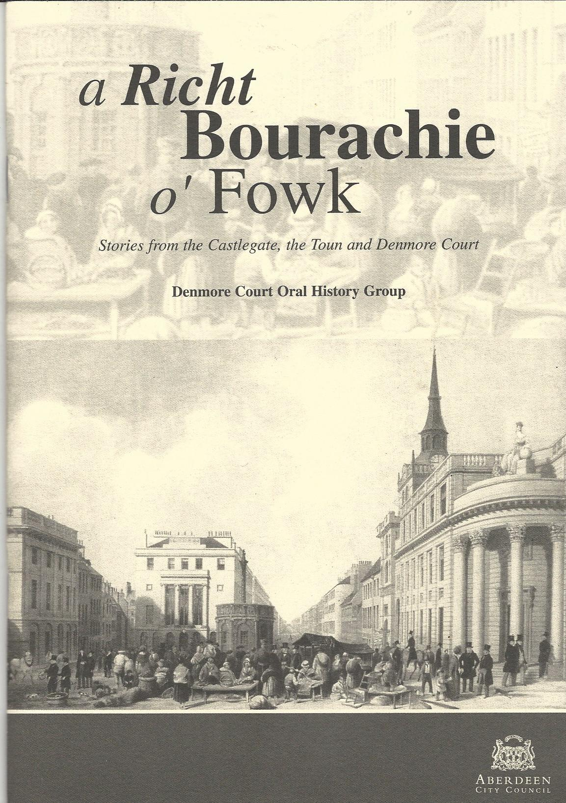 Image for A Richt Bourachie O'Fowk: Stories from the Castle Gate,the Toun and Denmore Court.