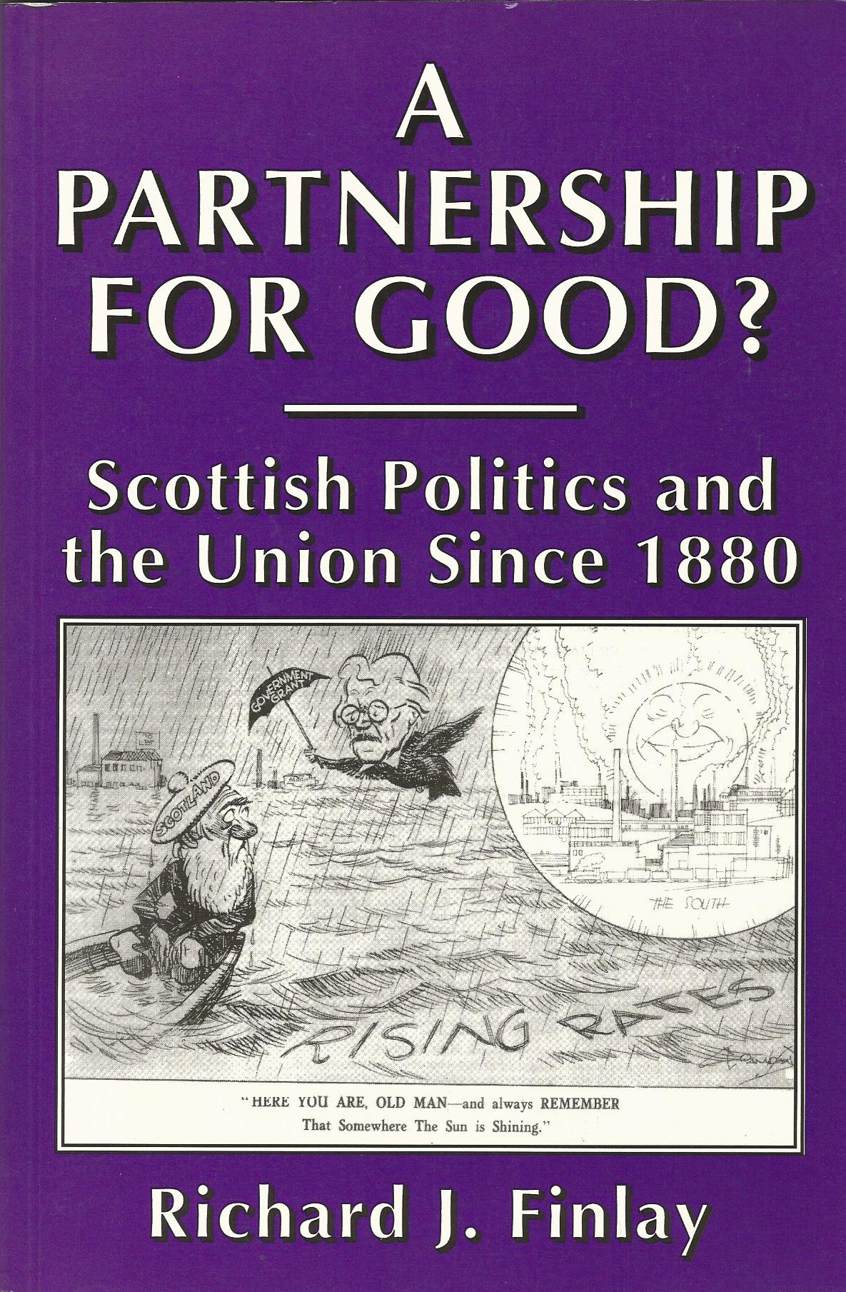 Image for A Partnership for Good?: Scottish Politics and the Union Since 1880