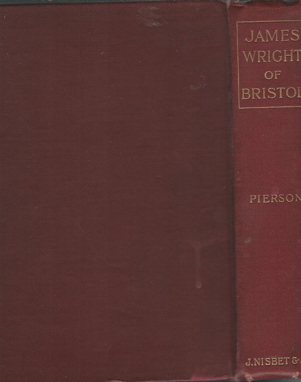 Image for James Wright of Bristol: A Memorial of a Fragrant Life.