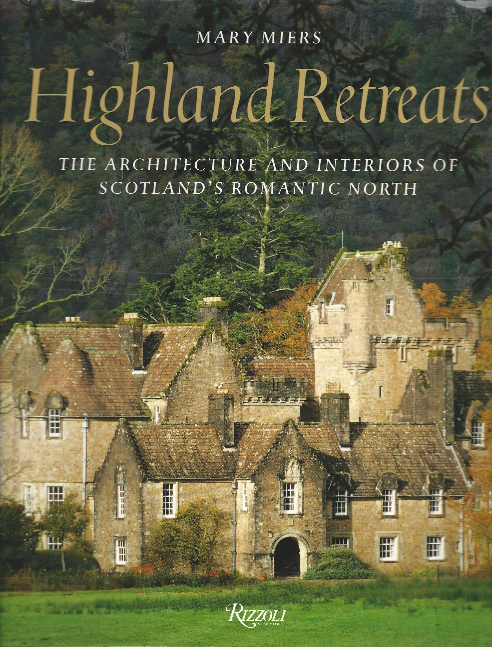 Image for Highland Retreats: The Architecture and Interiors of Scotland's Romantic North
