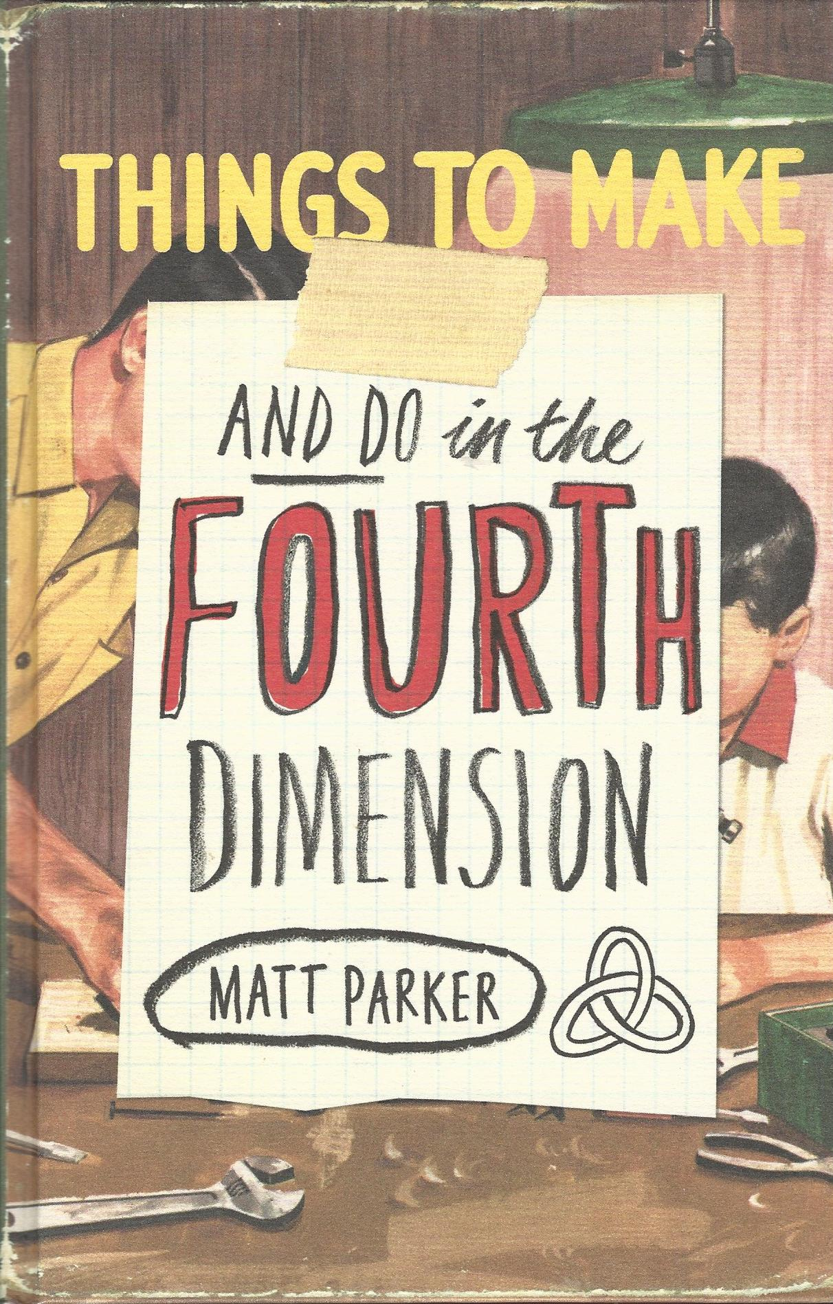 Image for Things to Make and Do in the Fourth Dimension.