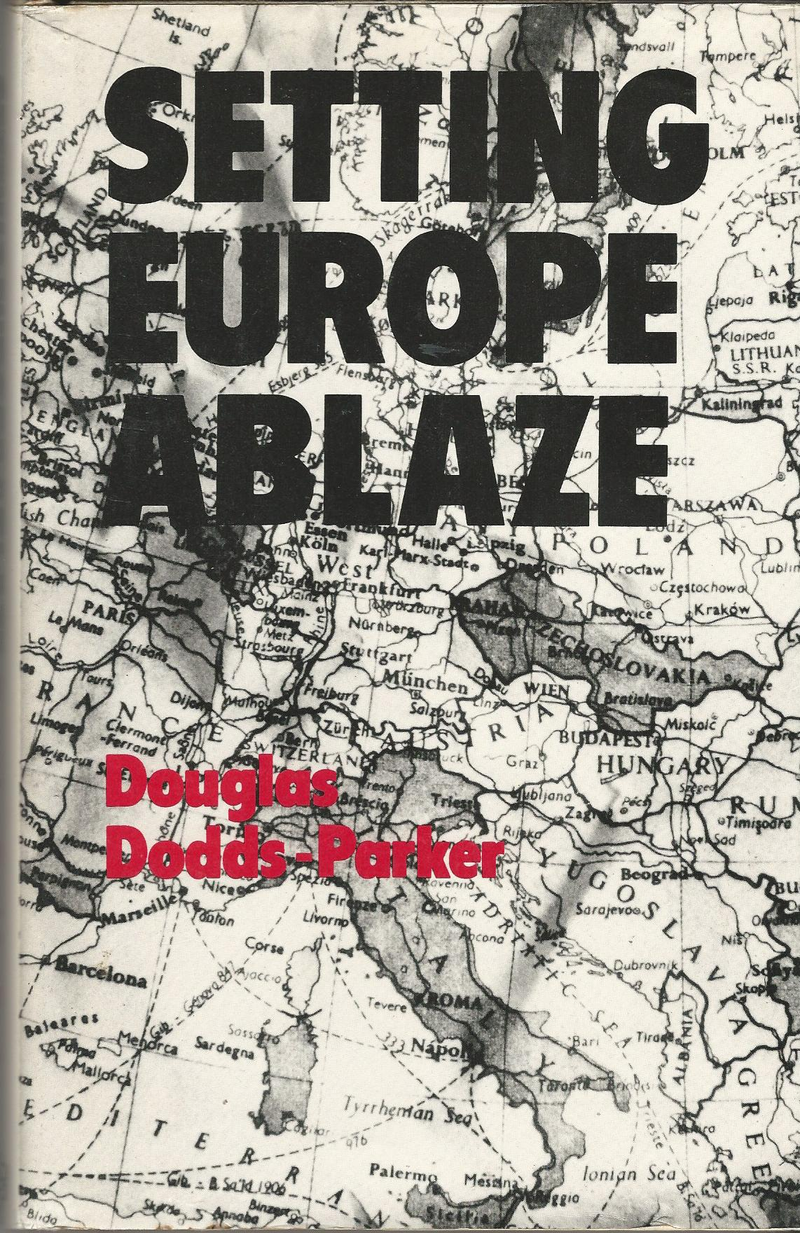 Image for Setting Europe Ablaze: Some Account of Ungentlemanly Warfare