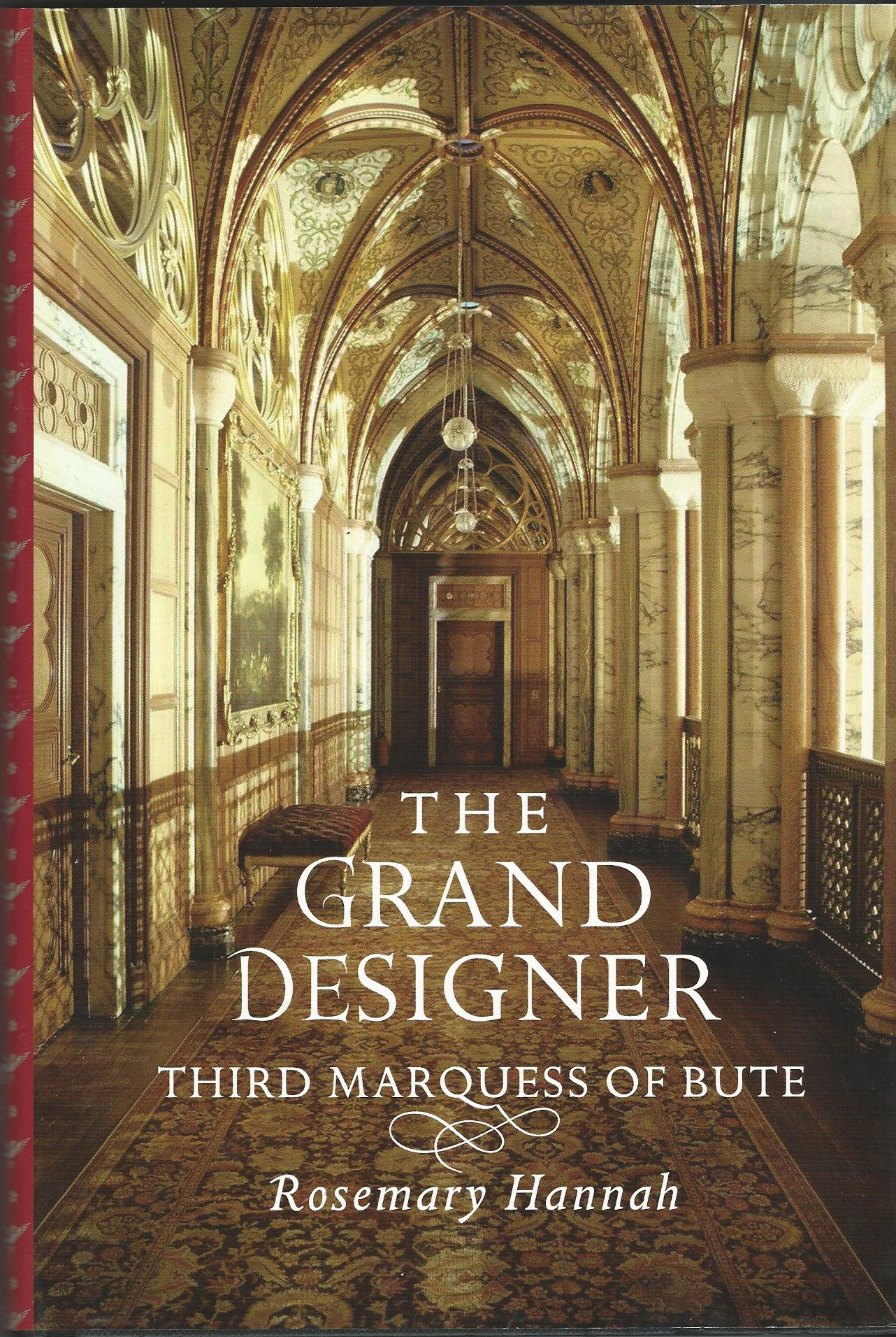 Image for The Grand Designer: Third Marquess of Bute