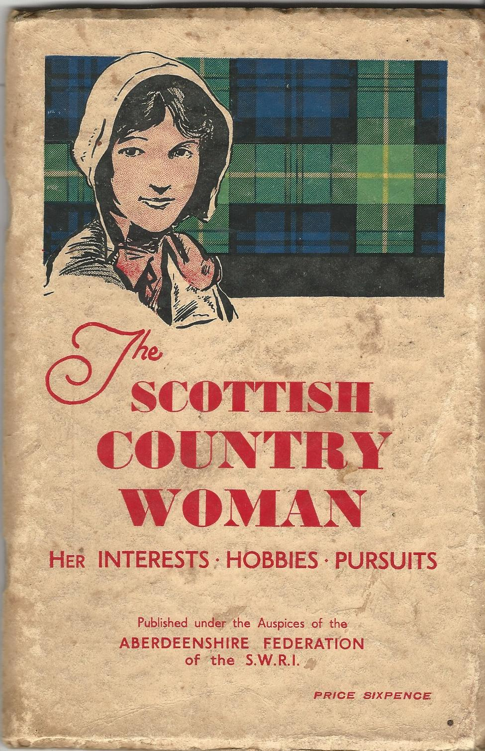 Image for The Scottish Country Woman: Her Interests, Hobbies, Pursuits.