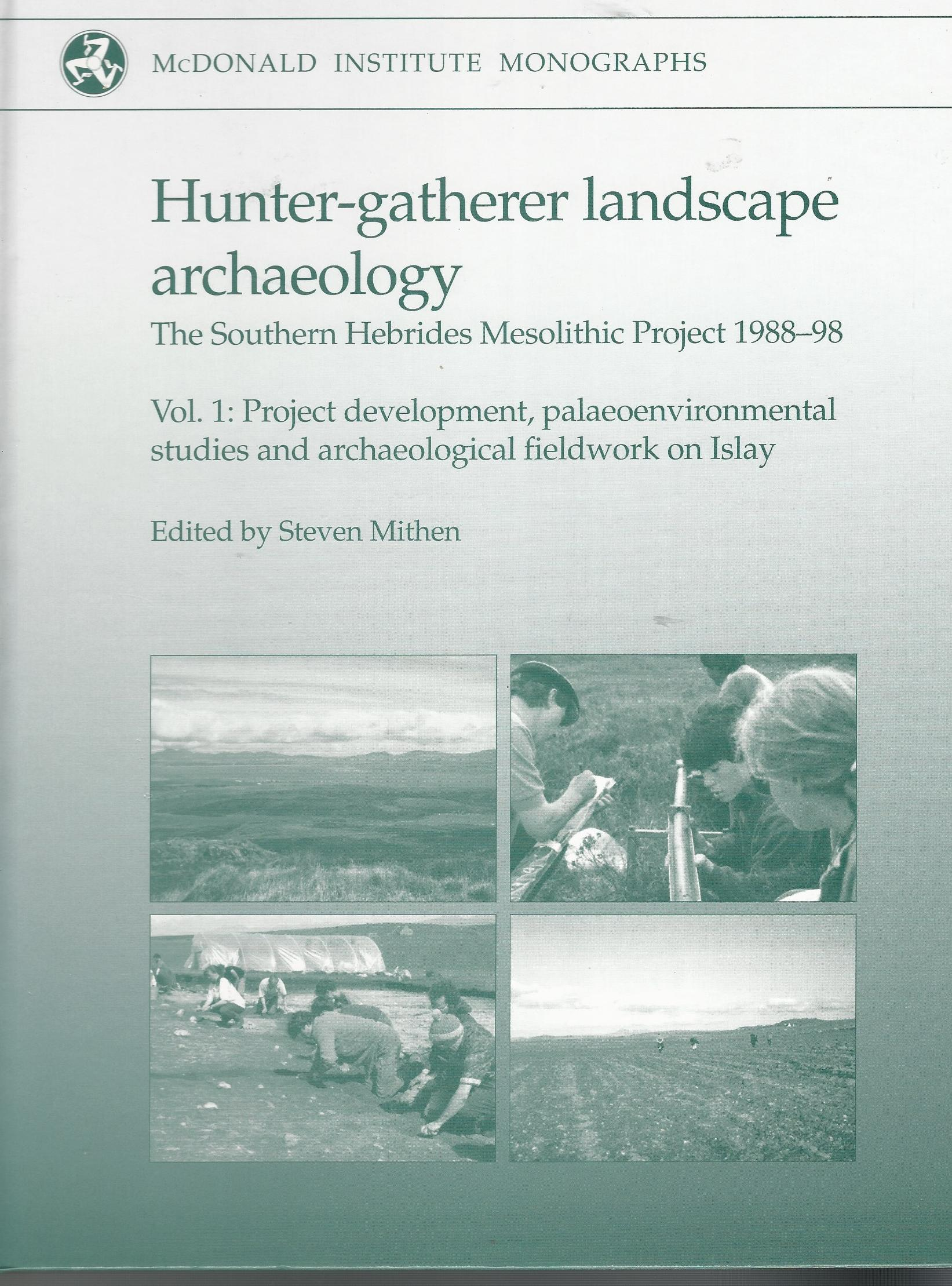 Image for Hunter-Gatherer Landscape Archaeology: The Southern Hebrides Mesolithic Project 1988-98 (McDonald Institute Monographs)