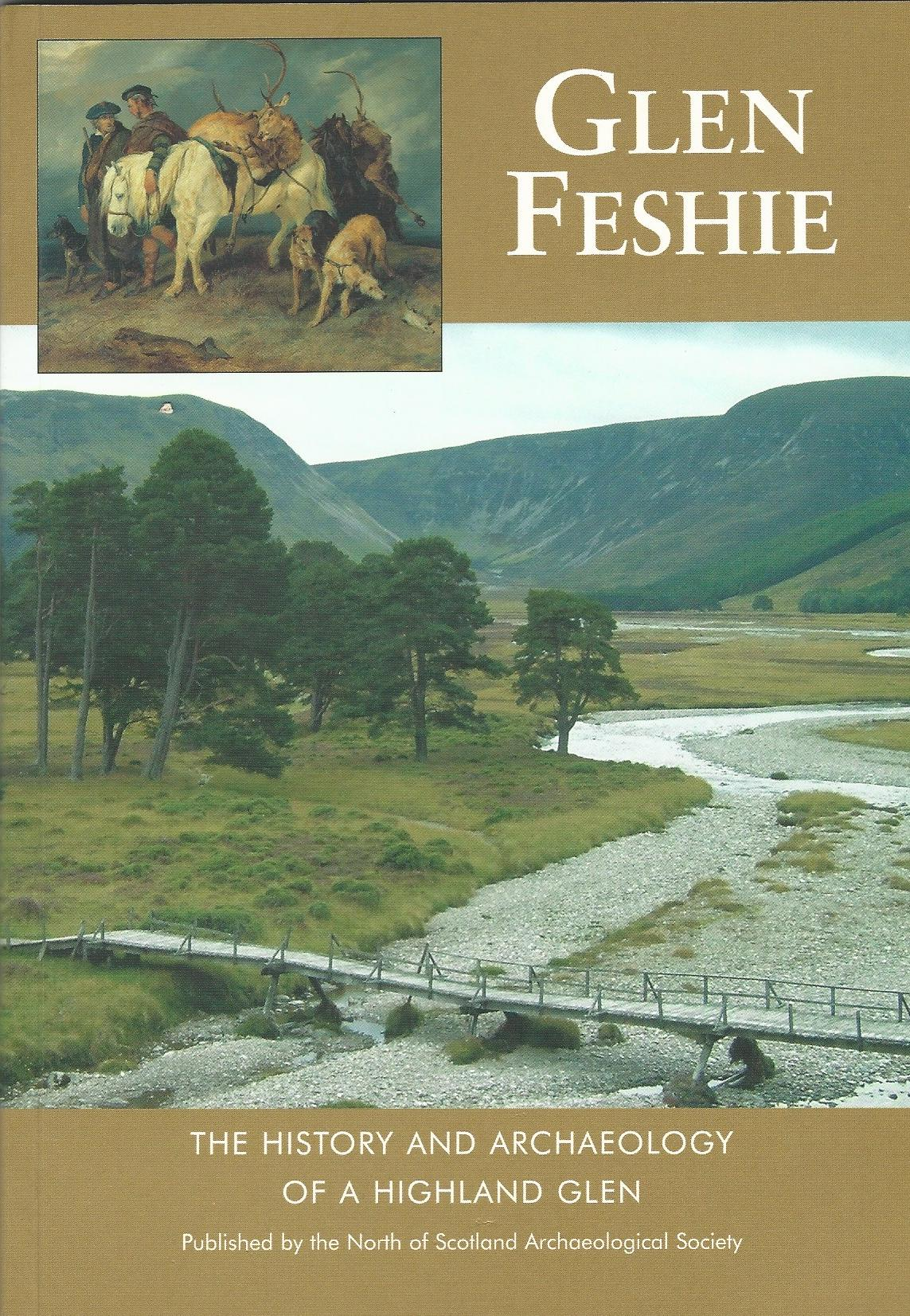 Image for Glen Feshie: The History and Archaeology of a Highland Glen