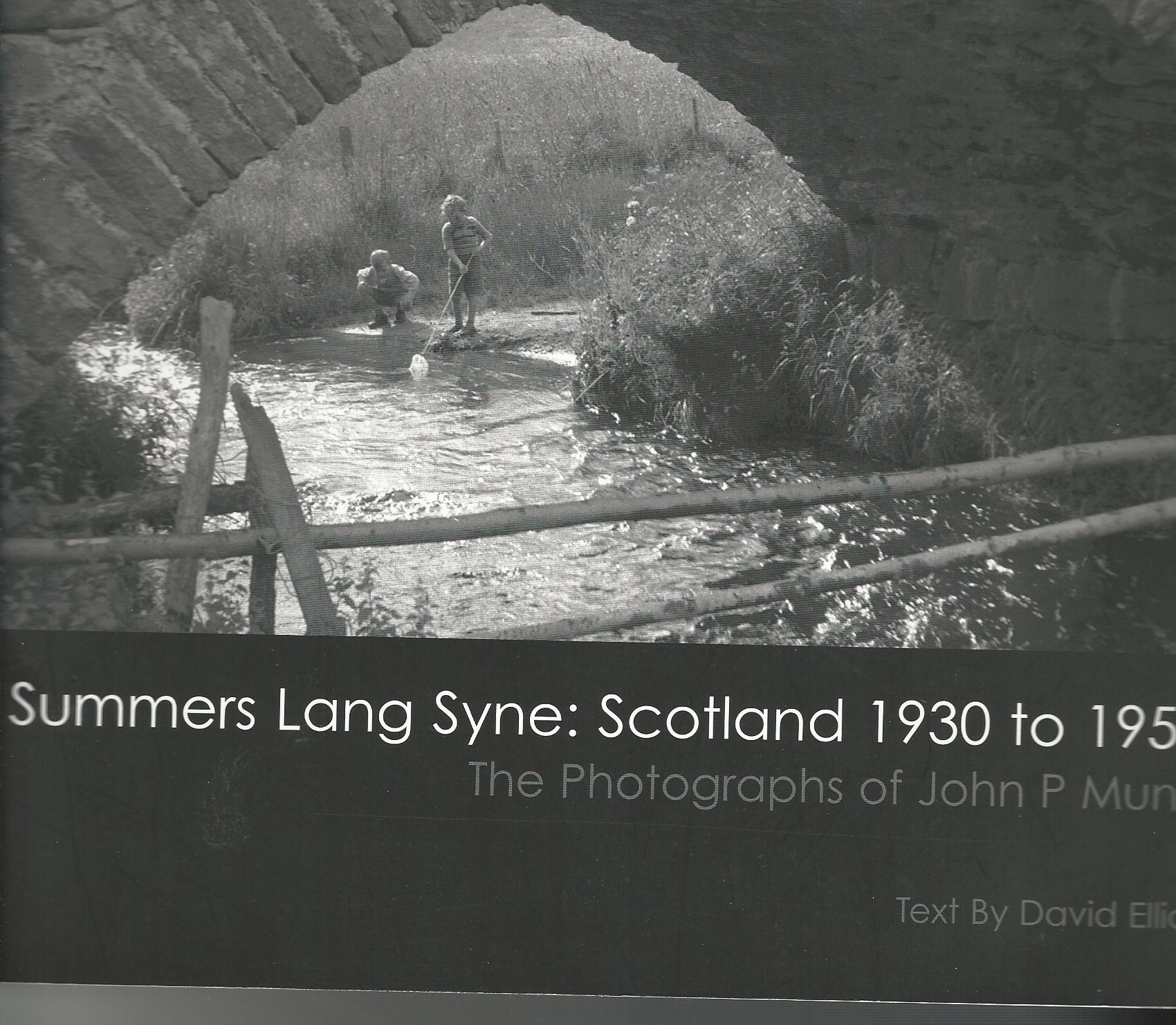Image for Summers Lang Syne: Scotland 1930 to 1959 - The Photographs of John P Munn