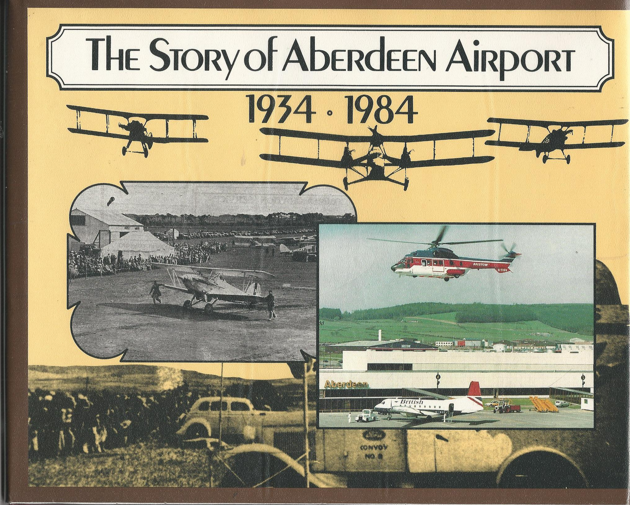Image for The Story of Aberdeen Airport 1934-1984.