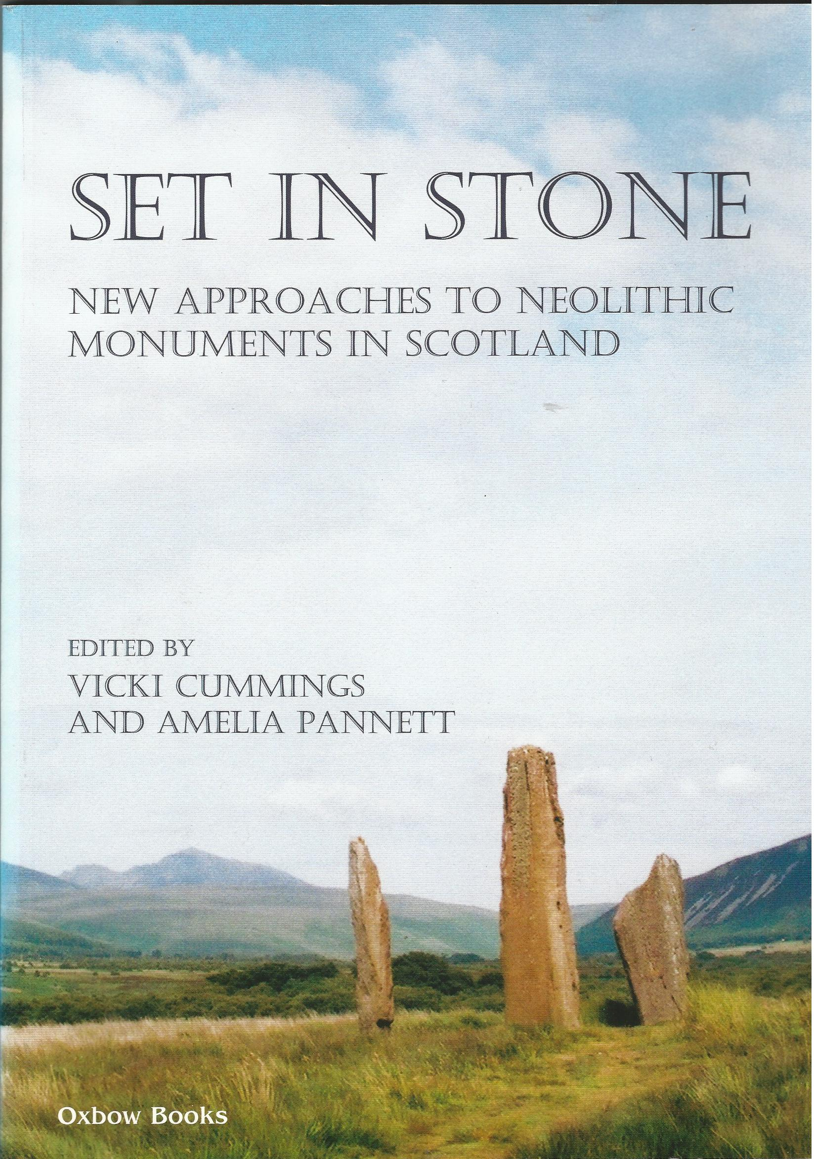 Image for Set in stone: New approaches to Neolithic monuments in Scotland