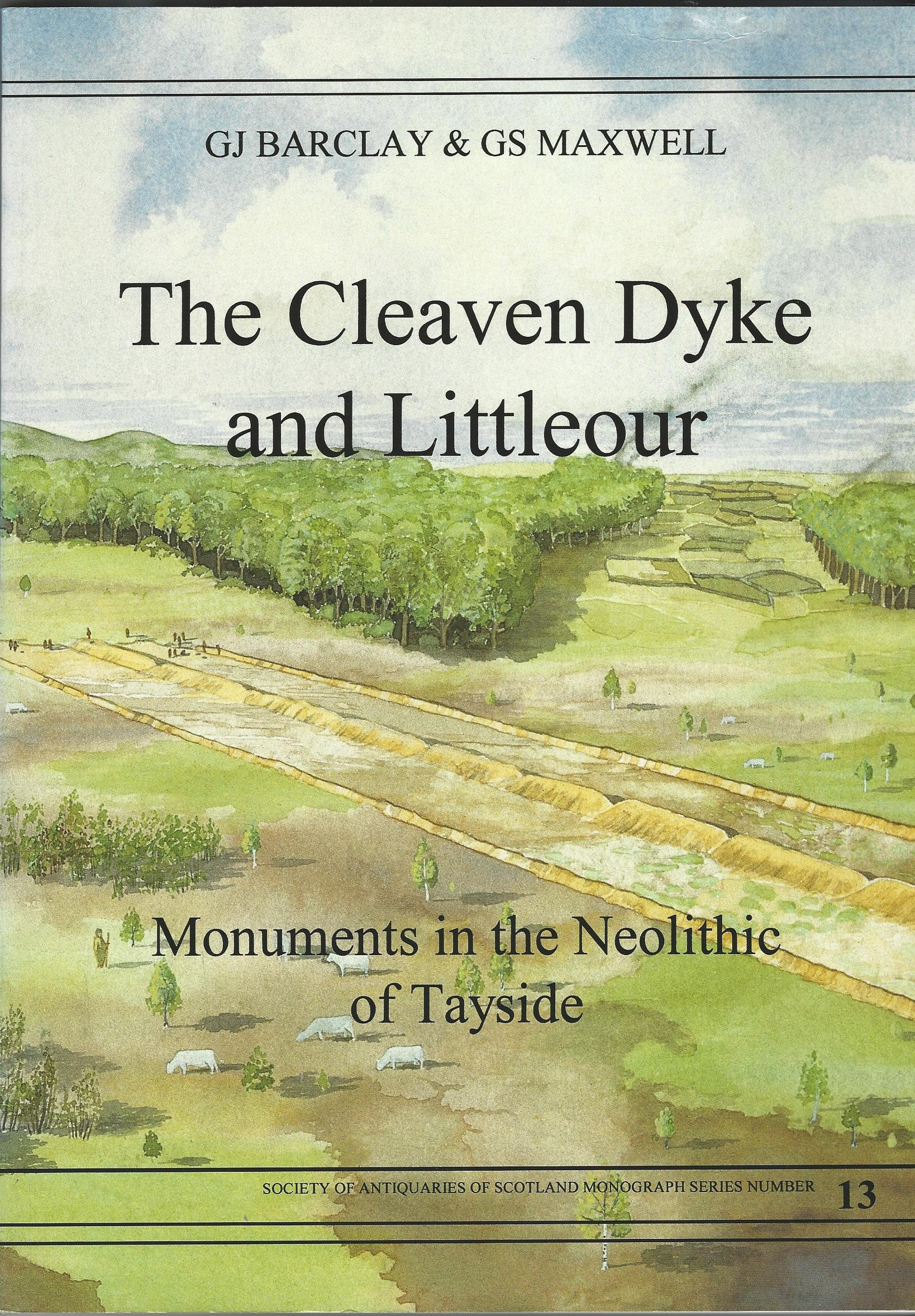 Image for The Cleaven Dyke and Littleour: Monuments in the Neolithic of Tayside (Society of Antiquaries of Scotland monograph)
