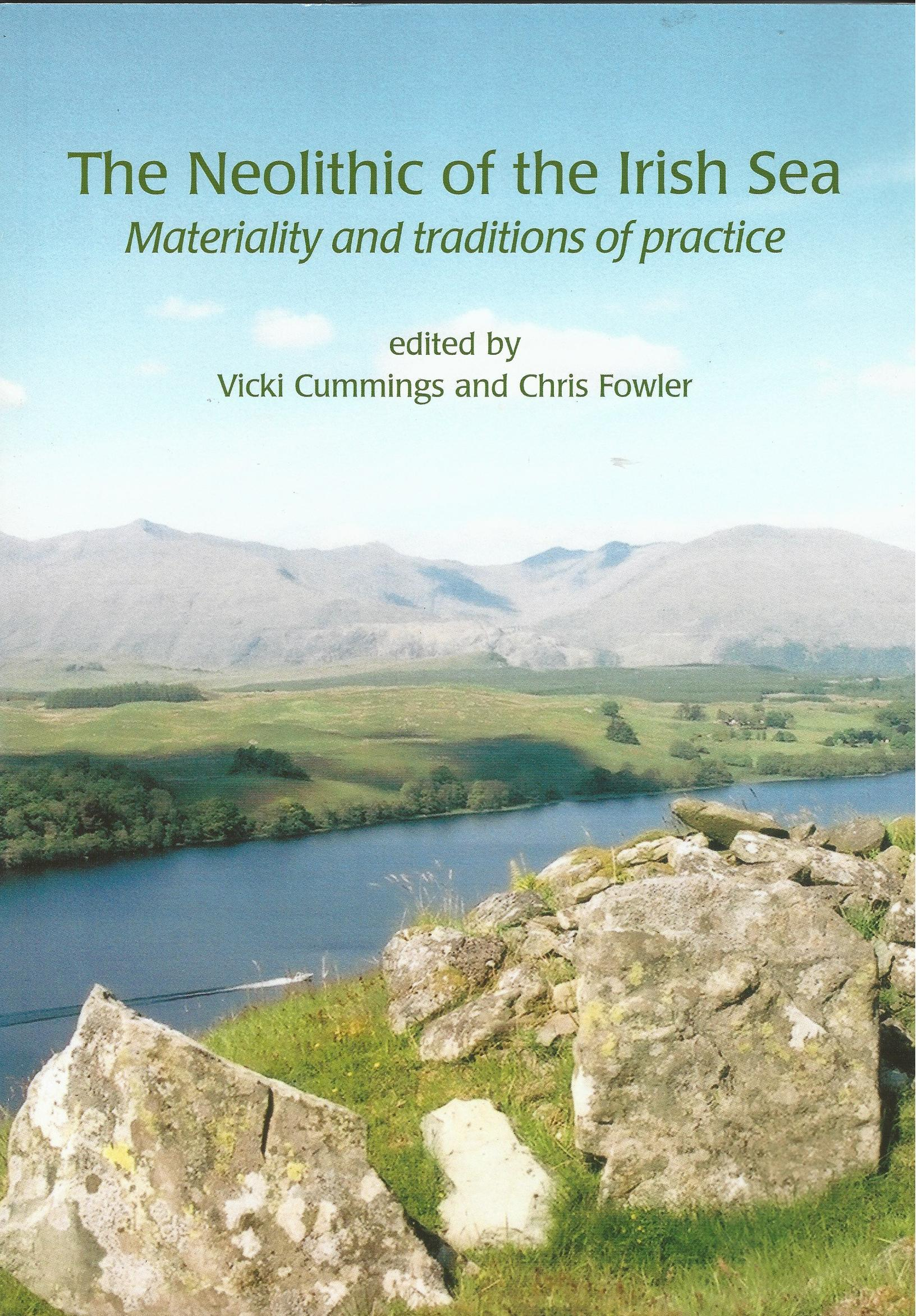 Image for The Neolithic of the Irish Sea: Materiality and Traditions of Practice (Cardiff Studies in Archaeology)