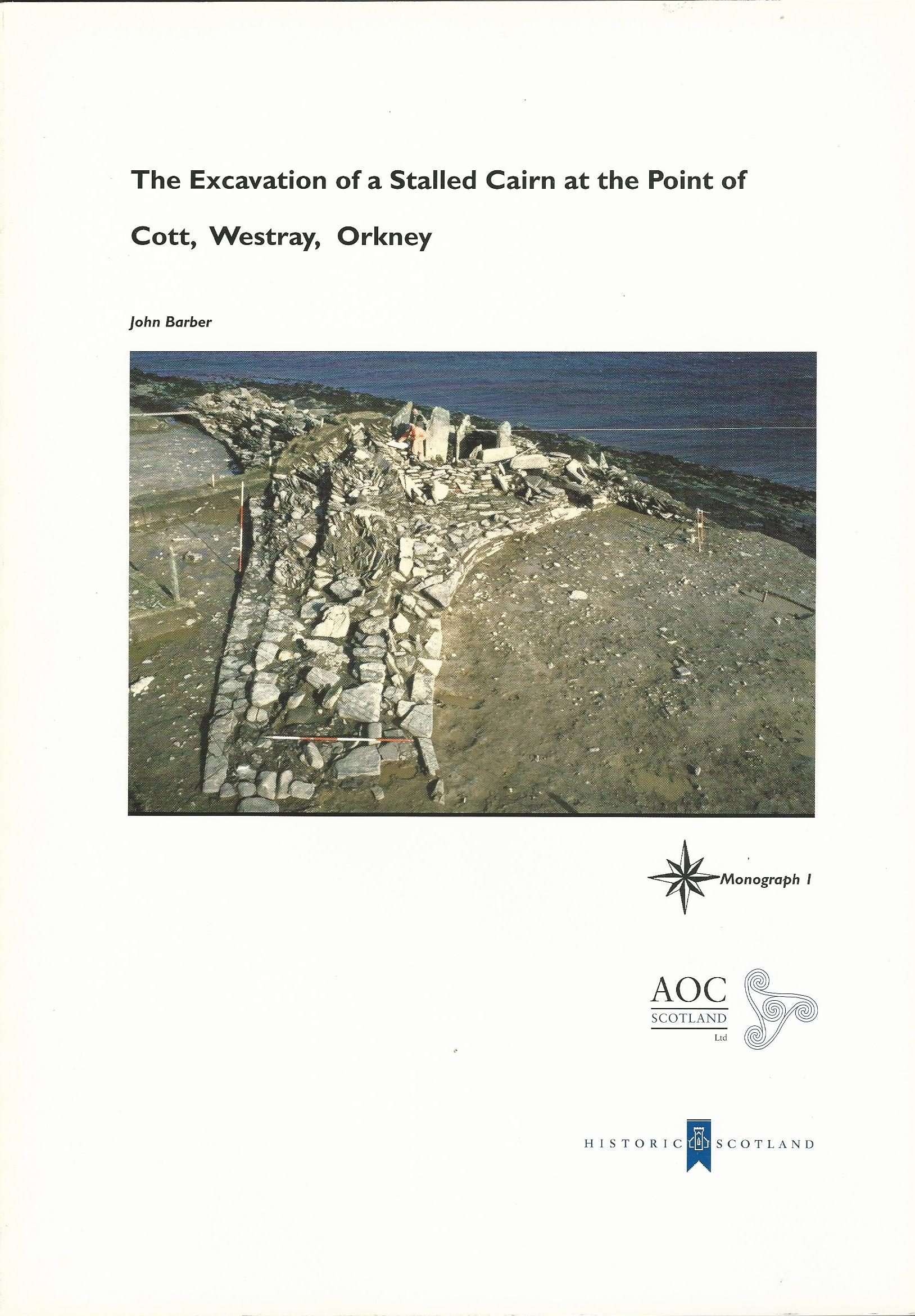 Image for The Excavation of a Stalled Cairn at the Point of Cott, Westray, Orkney (STAR Monograph)