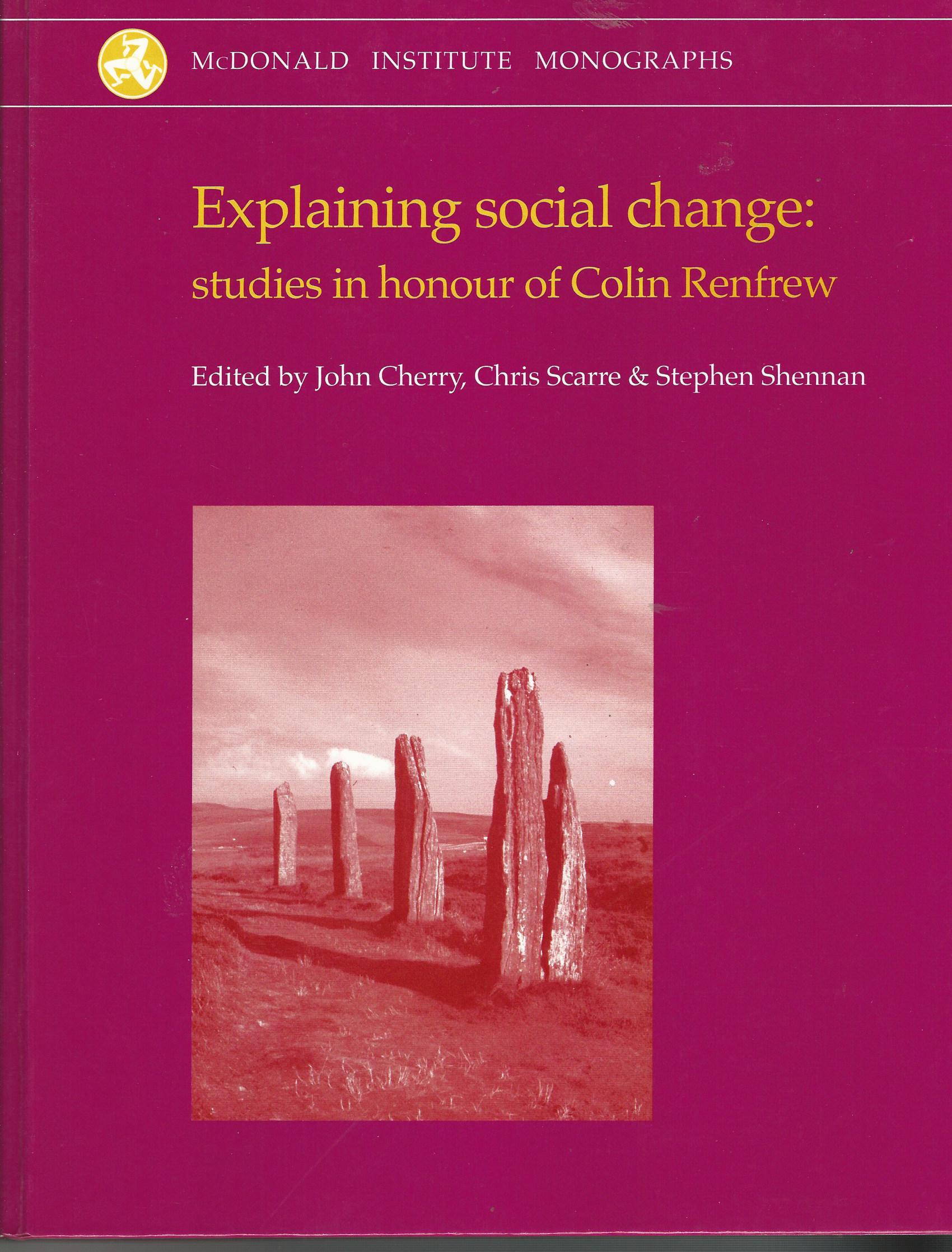 Image for Explaining Social Change: Studies in honour of Colin Renfrew (McDonald Institute Monographs)
