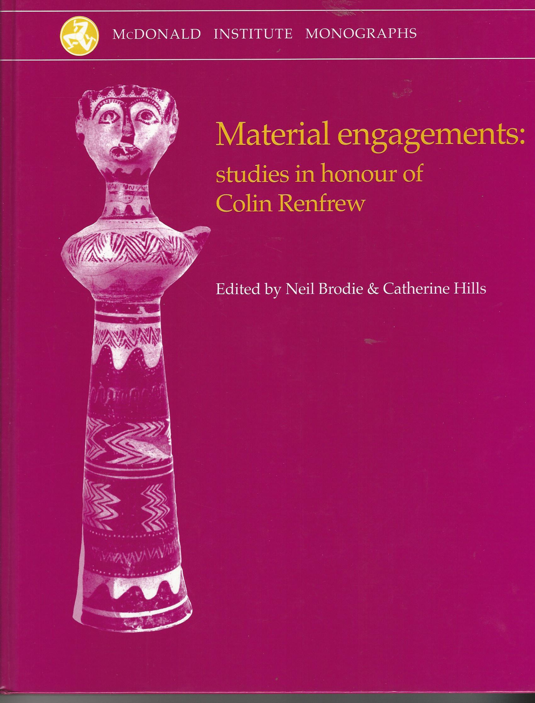 Image for Material Engagements: Studies in honour of Colin Renfrew (McDonald Institute Monographs)