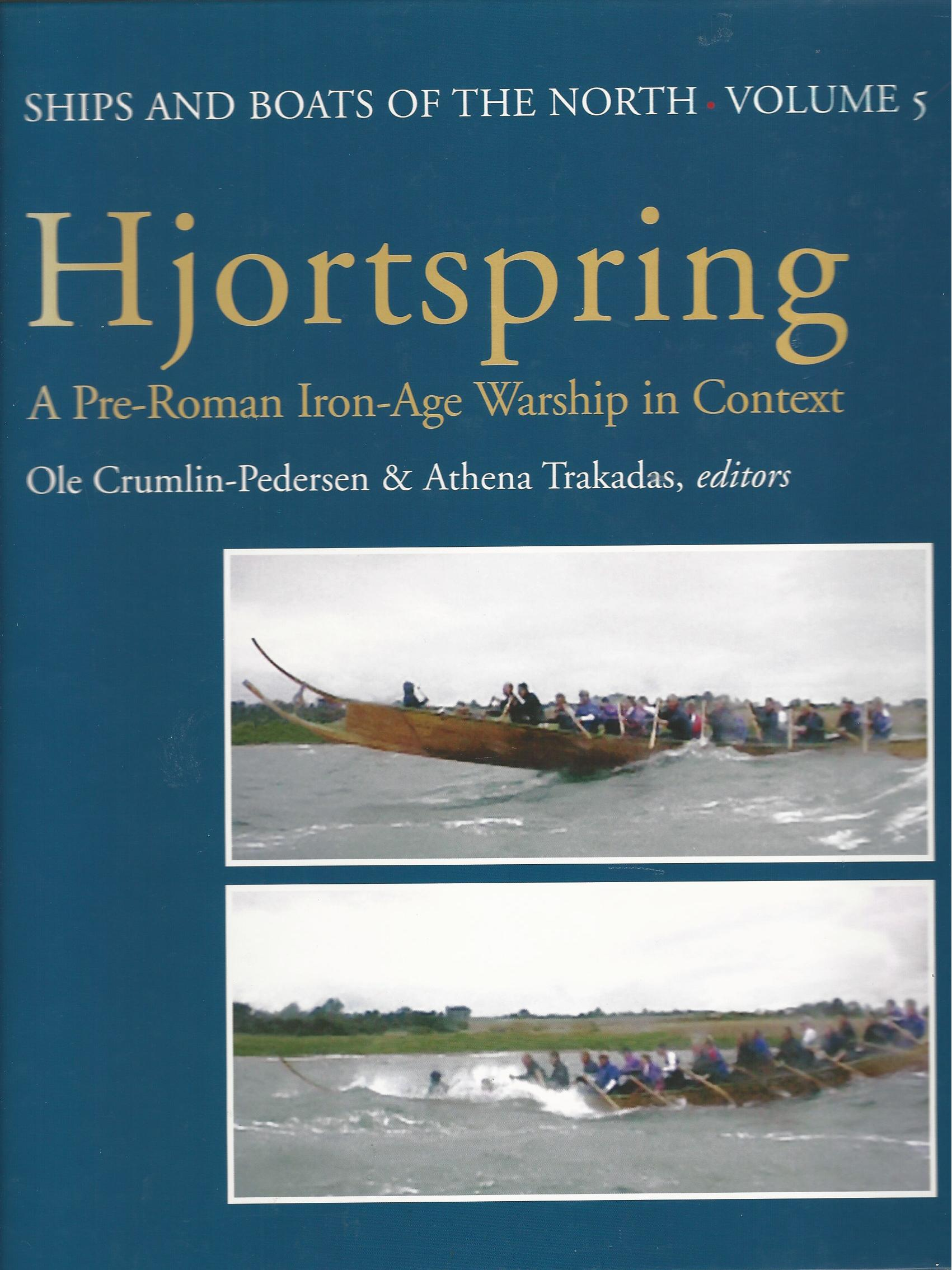 Image for Hjortspring: A Pre-Roman Iron Age Warship in Context (Ships & Boats of the North)