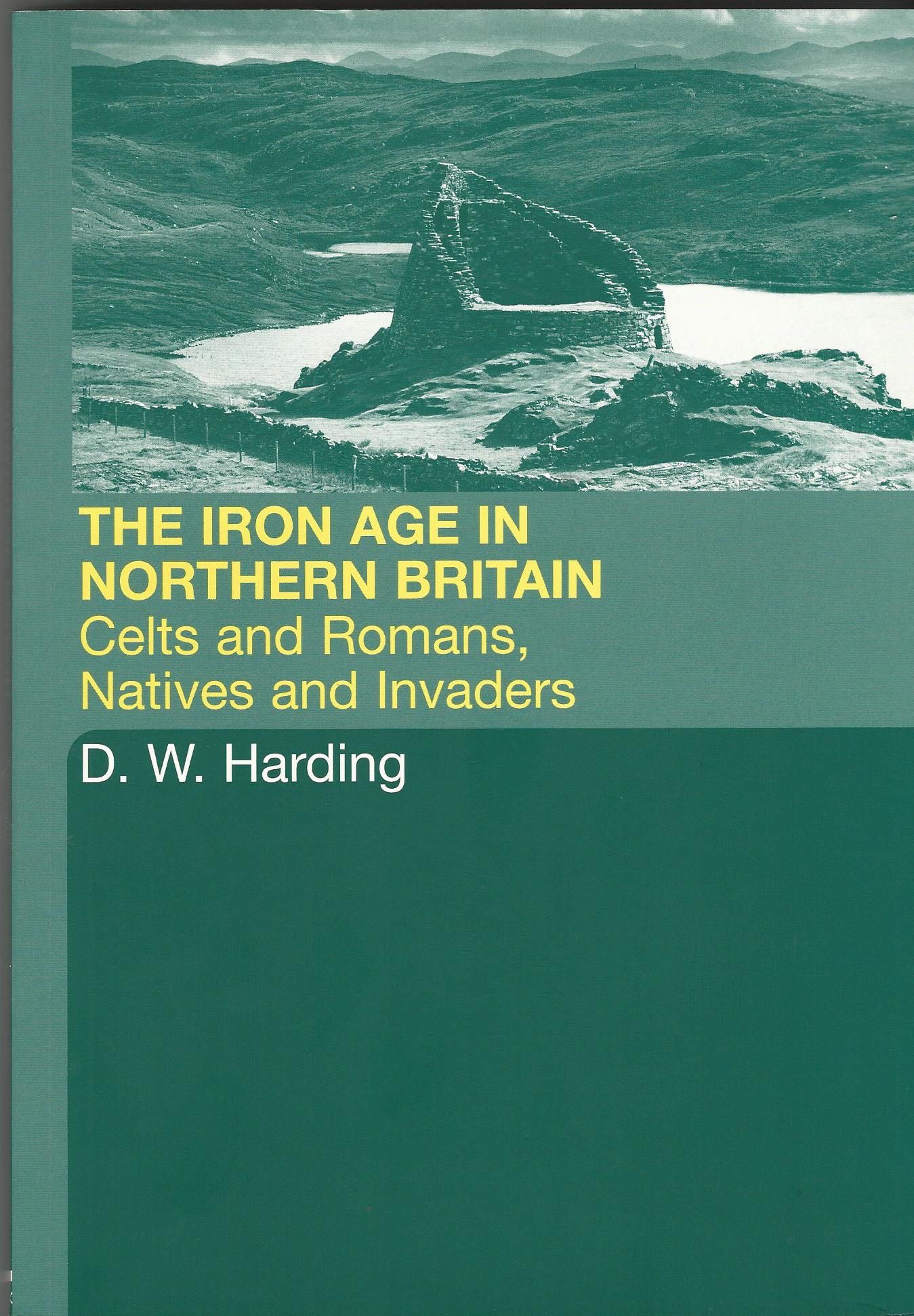 Image for The Iron Age in North Britain: Celts and Romans, Natives and Invaders