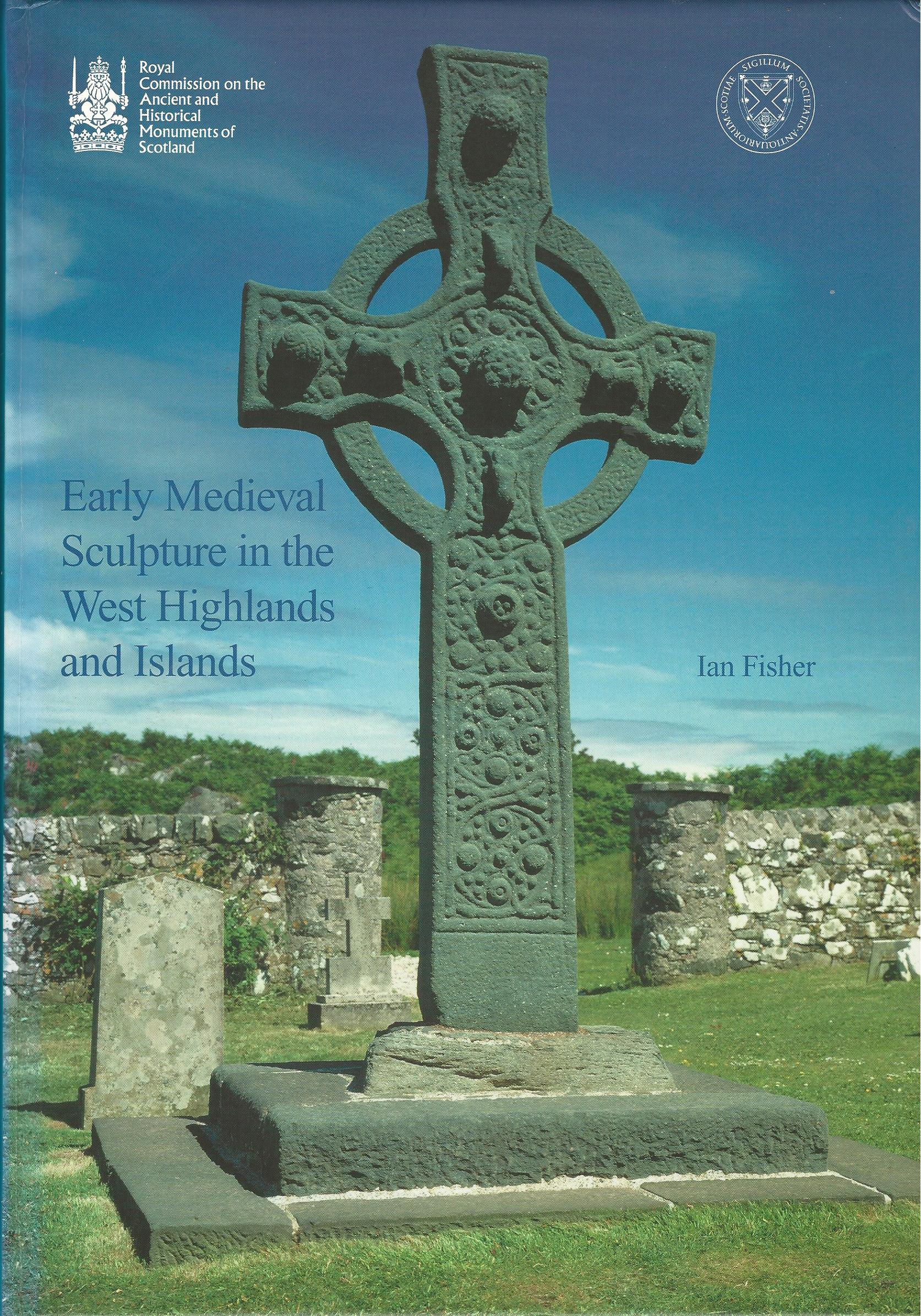 Image for Early Medieval Sculpture in the West Highlands and Islands