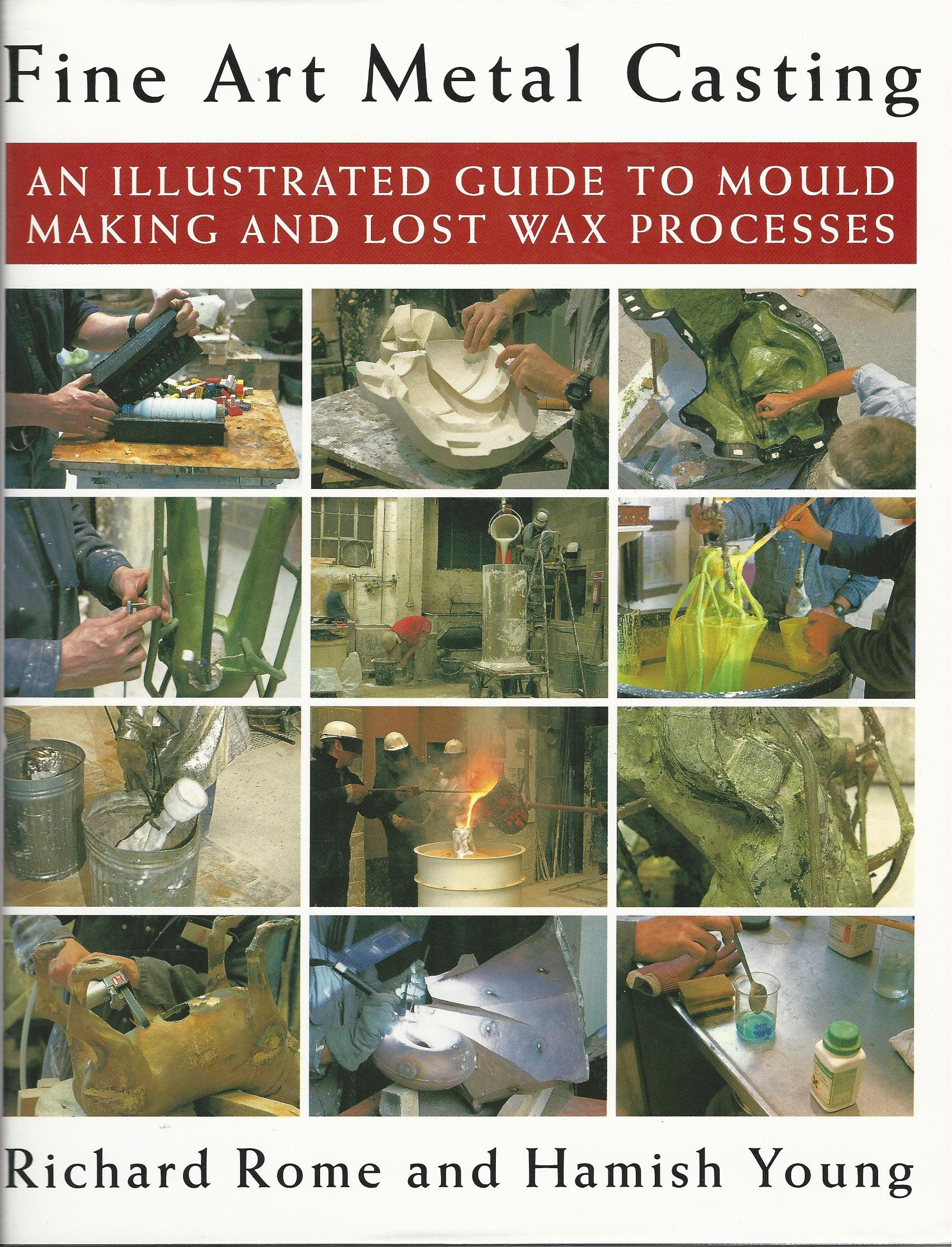 Image for Fine Art Metal Casting: An Illustrated Guide to Mould Making and Lost Wax Processes