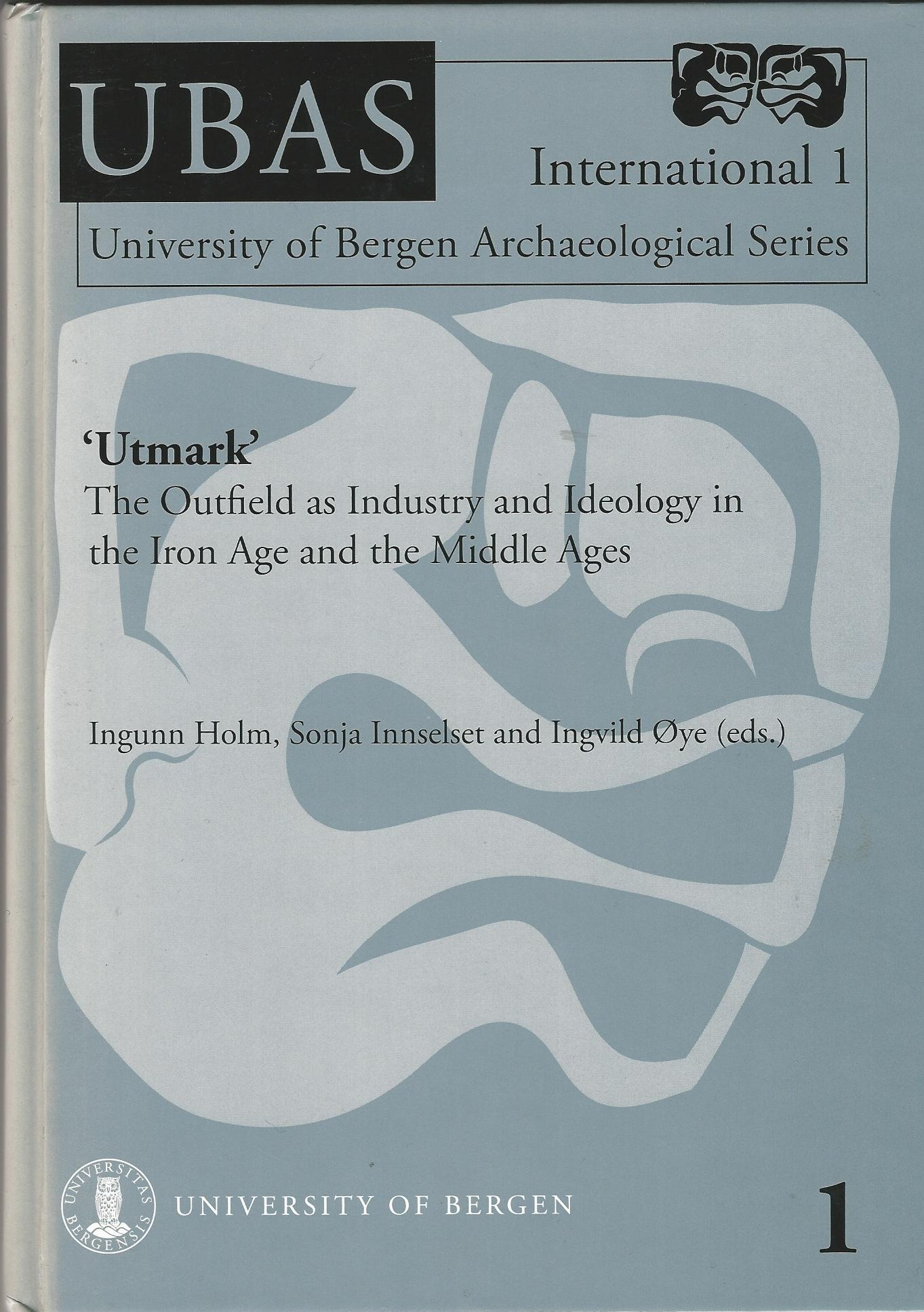 Image for 'Utmark' The Outfield as Industry and Ideology in the Iron Age and the Middle Ages