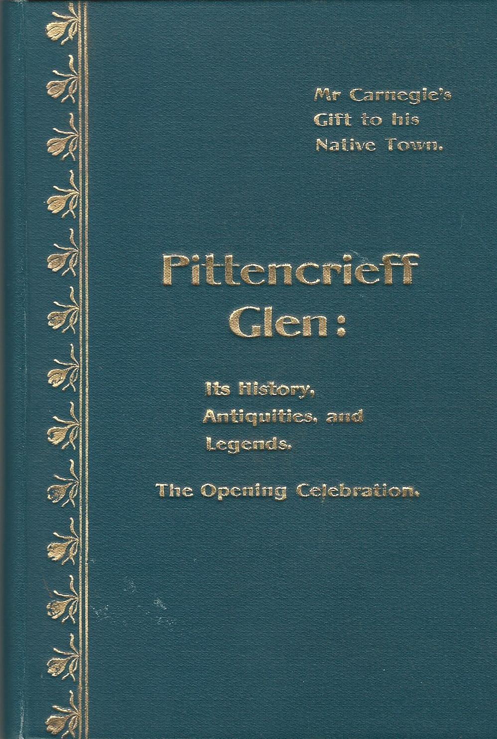 Image for Pittencrieff Glen: Its History, Antiquities, and Legends; The Opening Celebration.