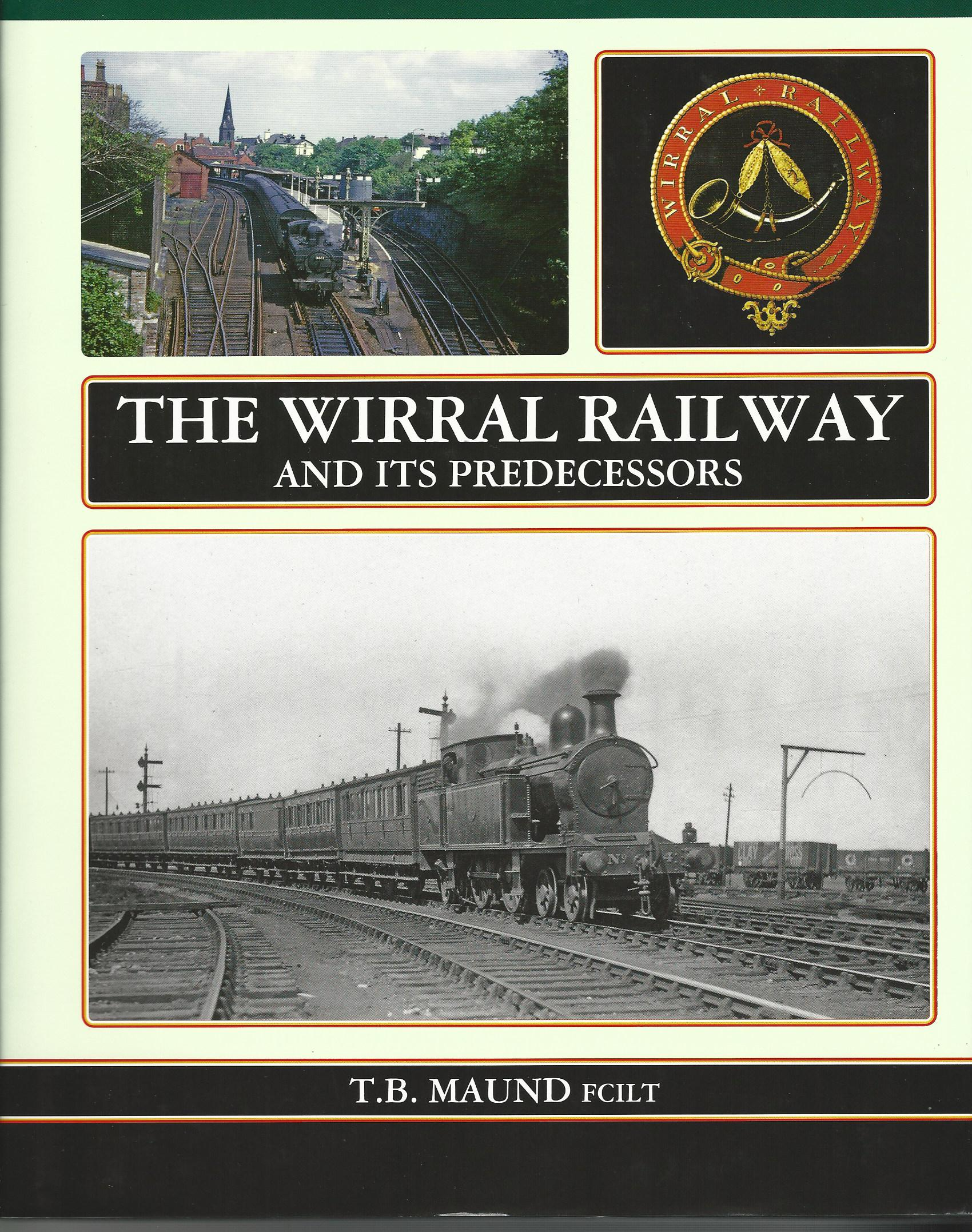 Image for The Wirral Railway and Its Predecessors.