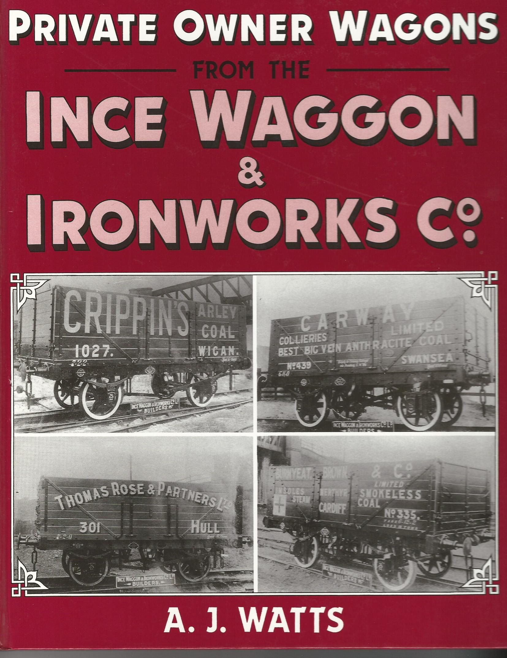 Image for Private Owner Wagons from the Ince Waggon and Ironworks Company.