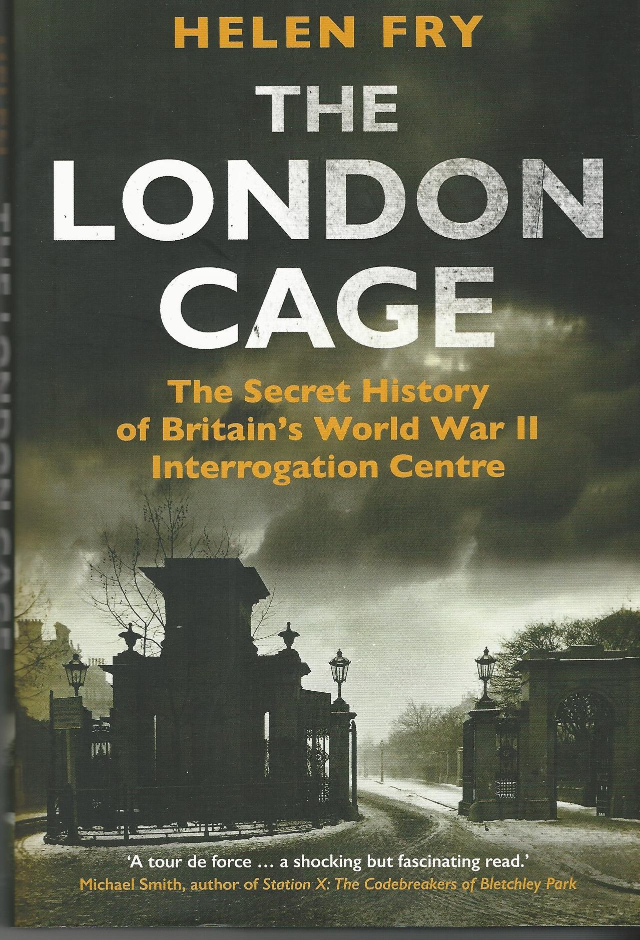 Image for The London Cage: The Secret History of Britain's World War II Interrogation Centre