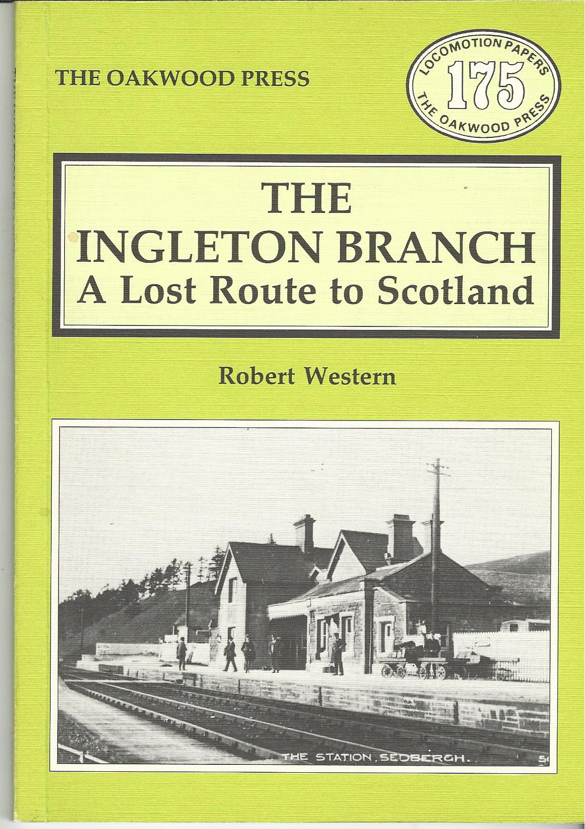 Image for Ingleton Branch: A Lost Route to Scotland (Locomotion Papers).