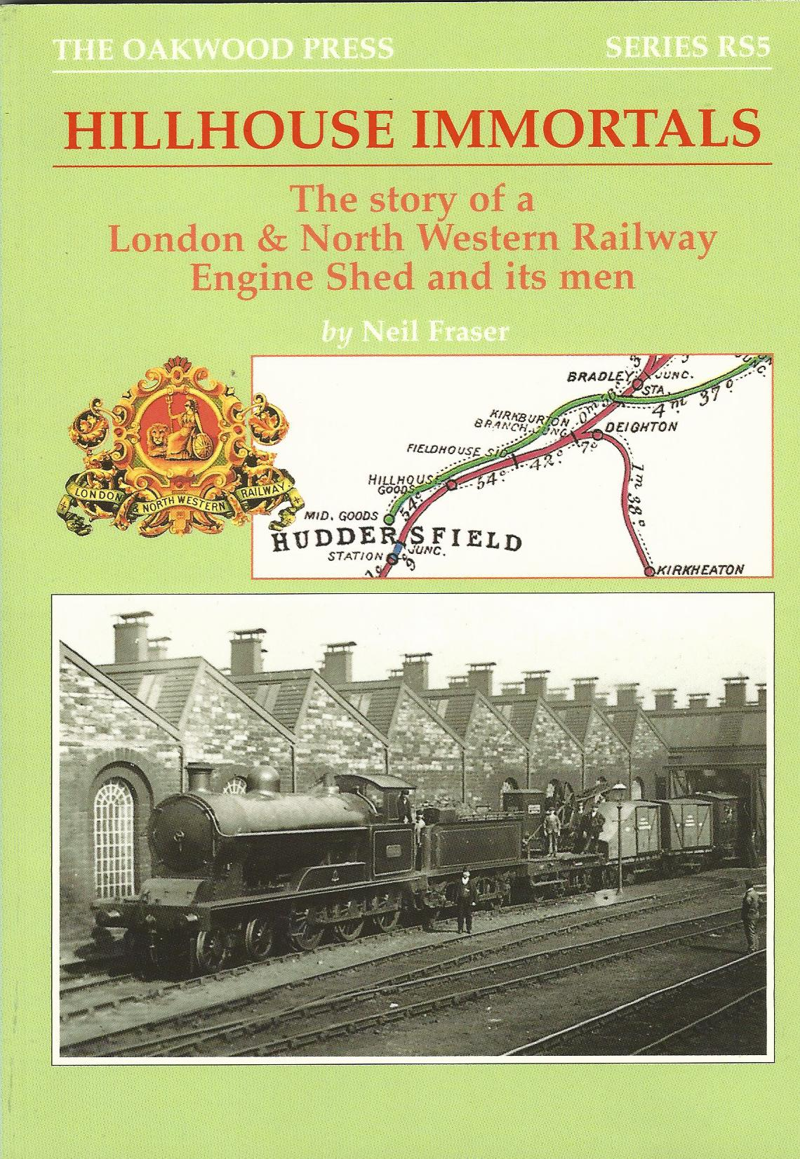Image for Hillhouse Immortals: the Story of a London and North Western Railway Engine Shed and Its Men (Reminiscences Series)