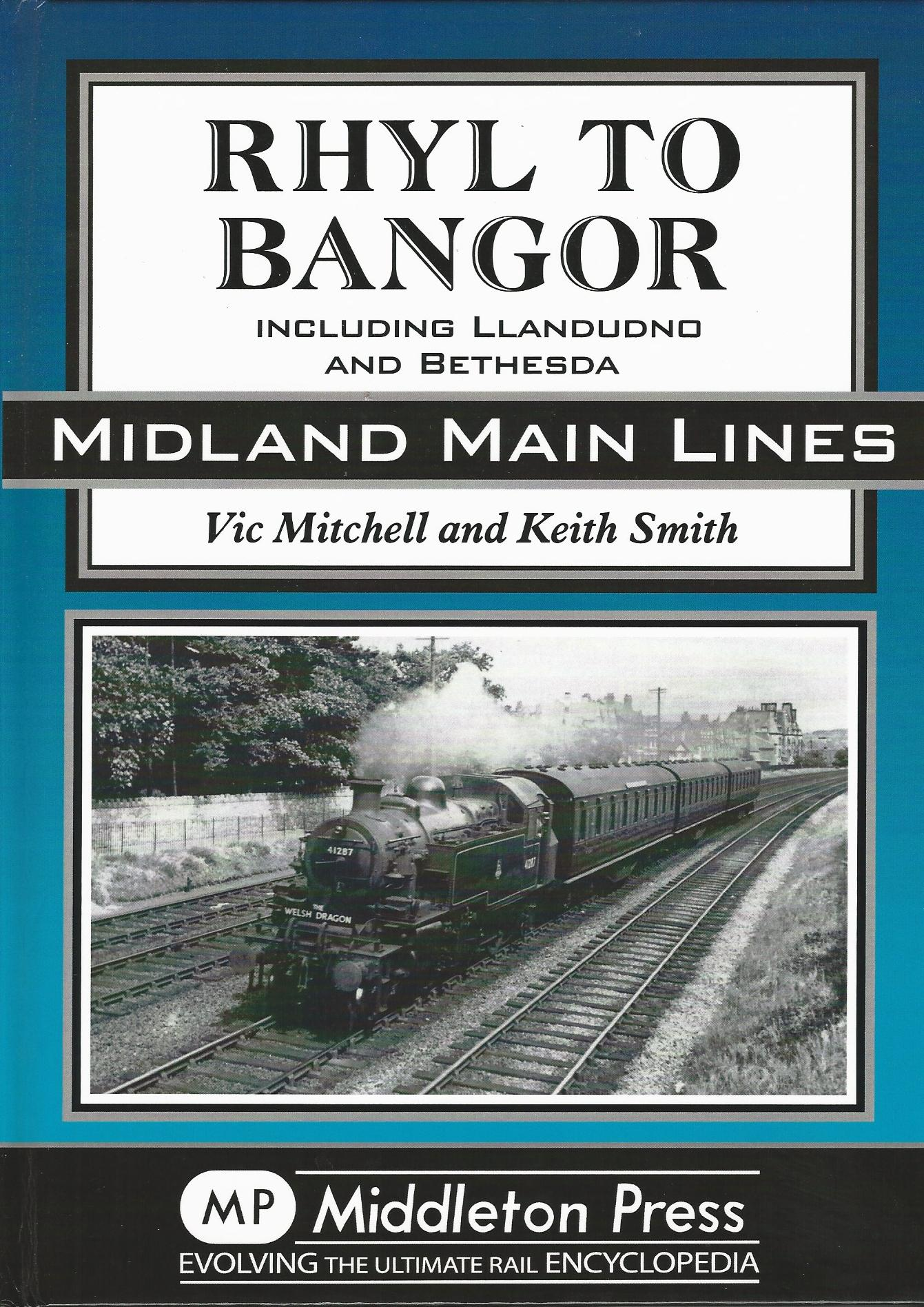 Image for Rhyl to Bangor: Including Llandudno and Bethesda (Midland Main Lines)