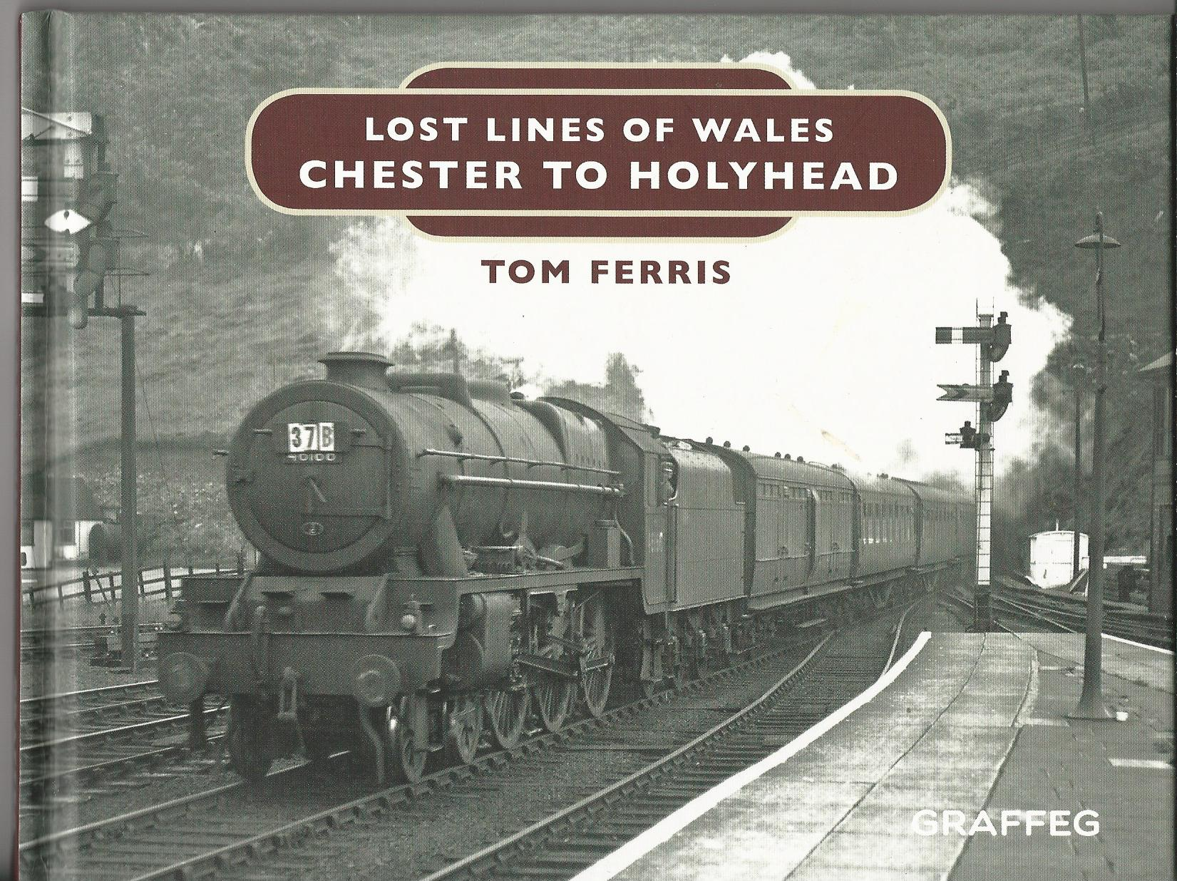 Image for Lost Lines of Wales: Chester to Holyhead.