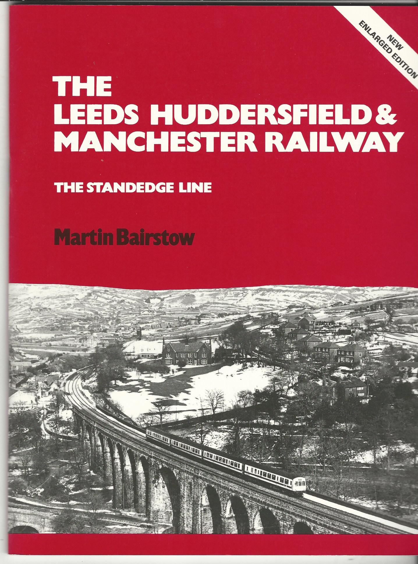 Image for The Leeds, Huddersfield and Manchester Railway: The Standedge Line (New Enlarged Edition)