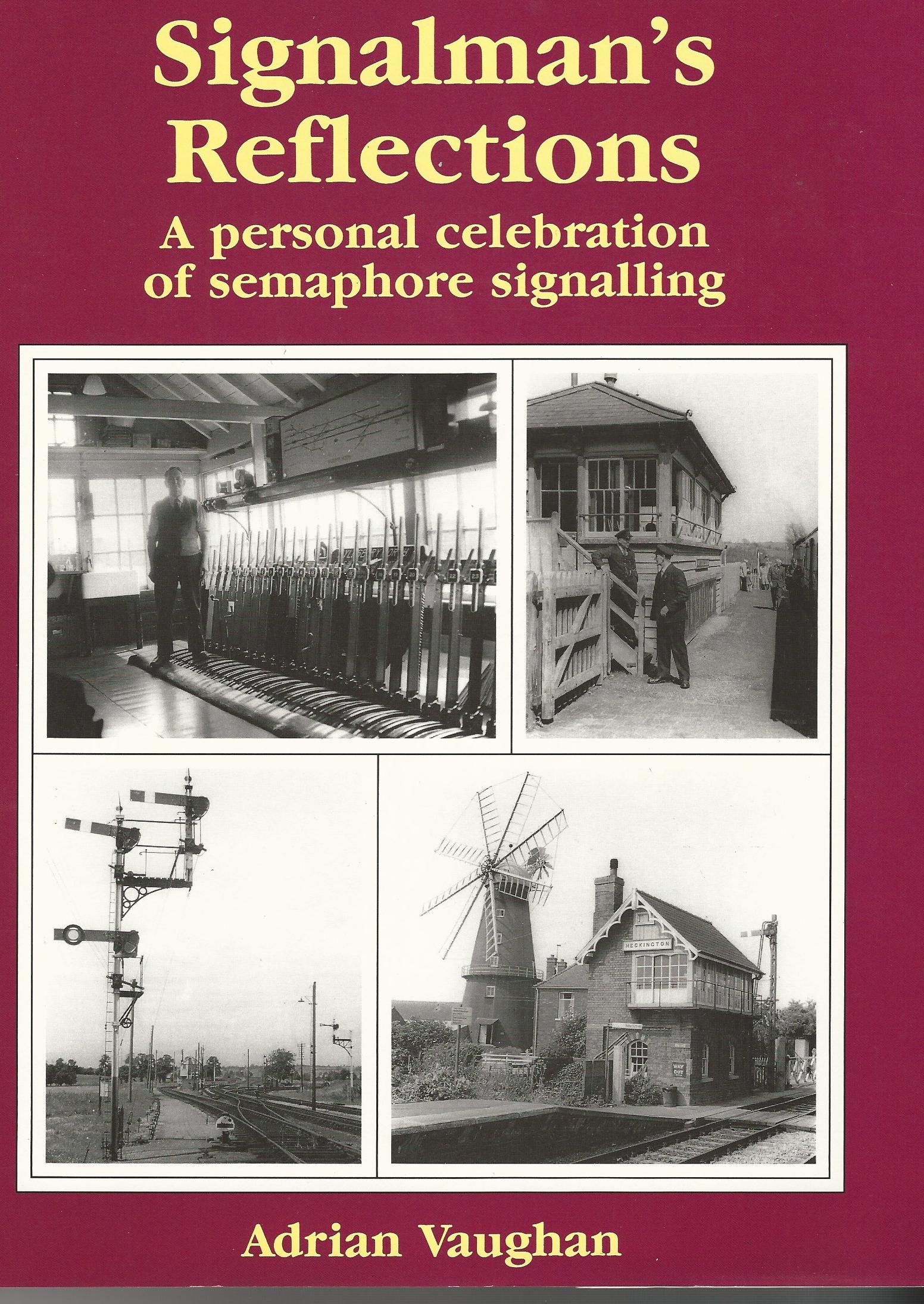Image for Signalman's Reflections: A Personal Celebration of Semaphore Signalling (Reflections)