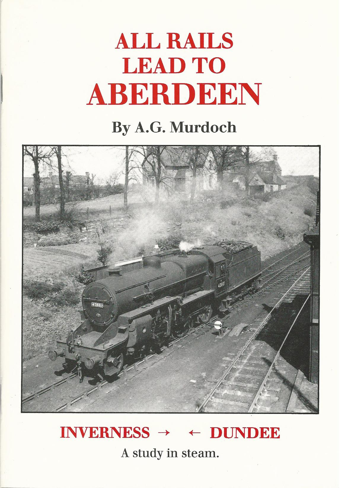 Image for All Rails Lead to Aberdeen: Inverness -> <- Dundee, A Study in Steam