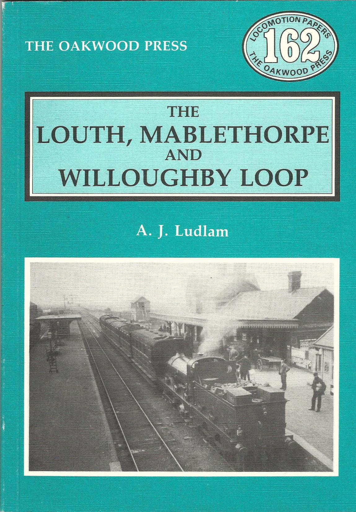 Image for Louth, Mablethorpe and Willoughby Loop (Locomotion Papers)