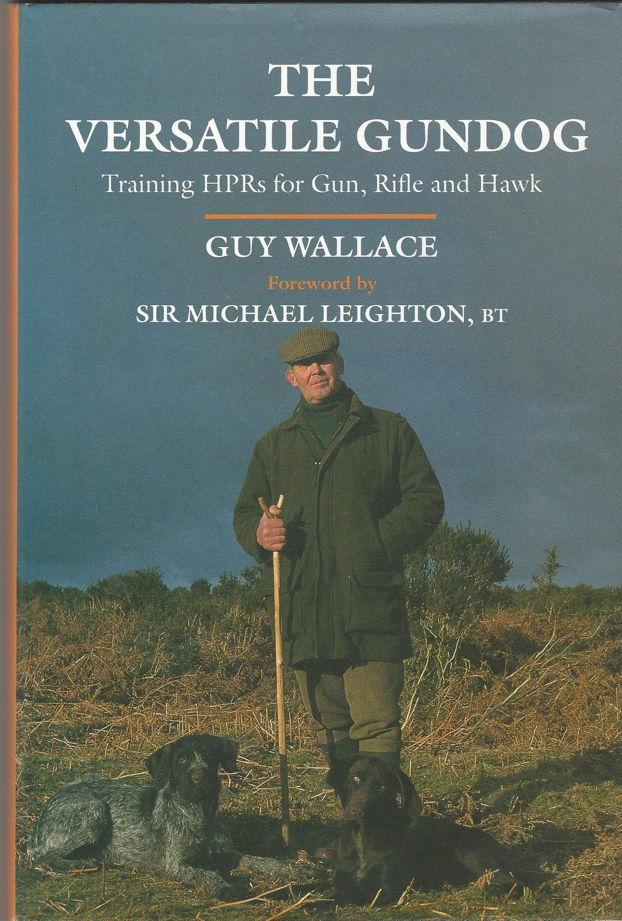 Image for The Versatile Gundog: Training HPRs for Gun, Rifle and Hawk