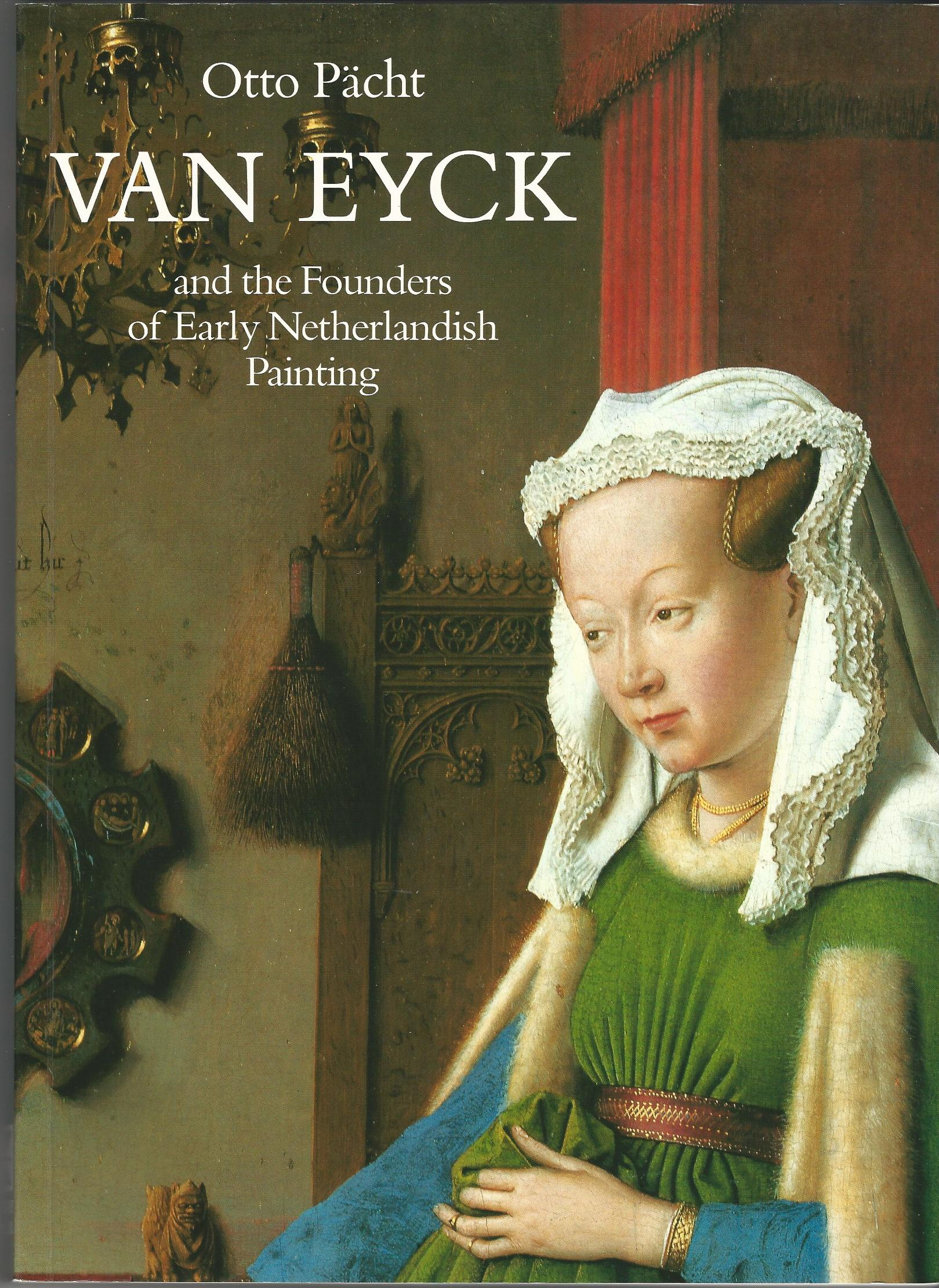 Image for Van Eyck and the Founders of Early Netherlandish Painting (HMSAH 11) (Studies in Medieval and Early Renaissance Art History)