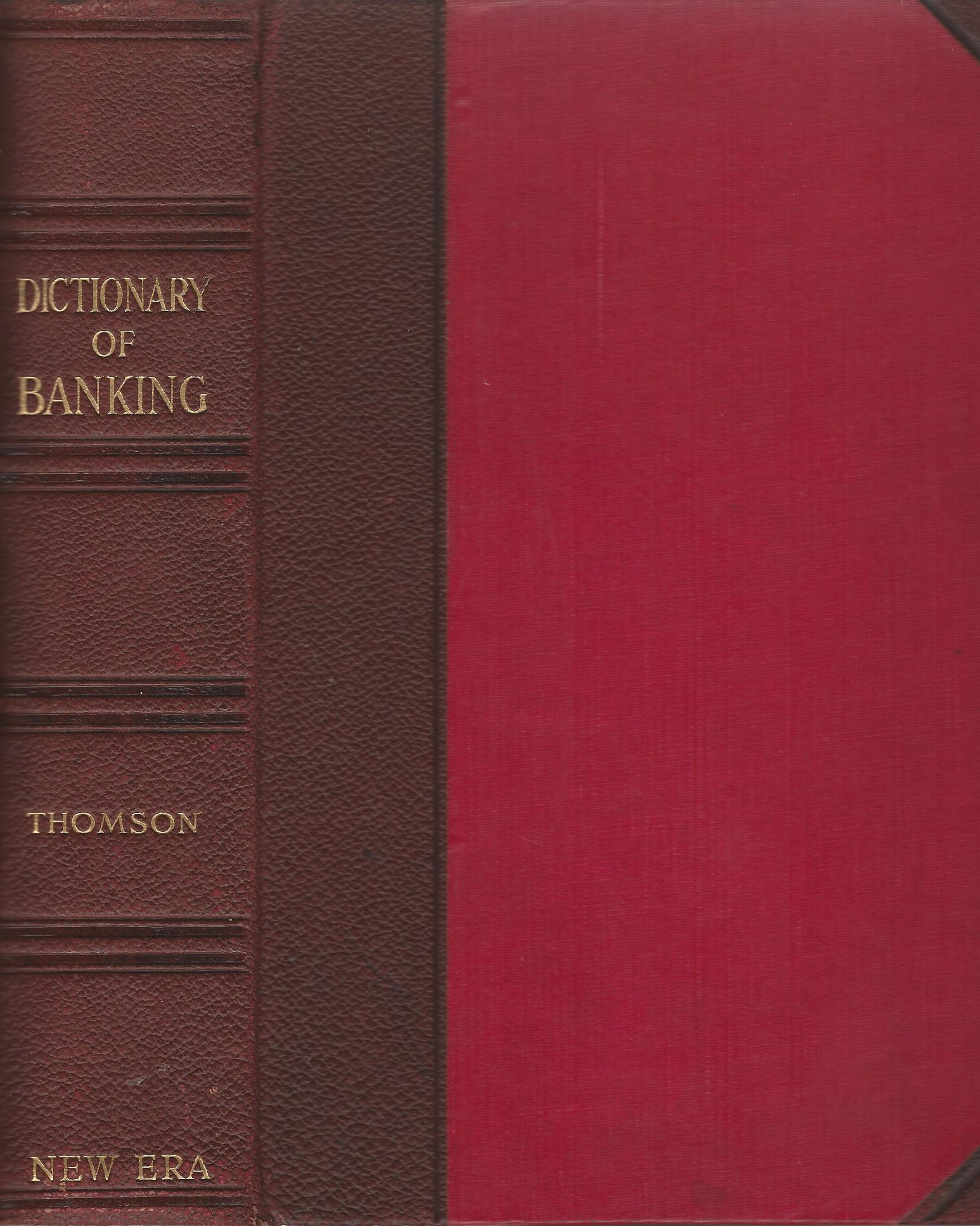 Image for Dictionary of Banking: A Concise Encyclopaedia of Banking Law and Practice